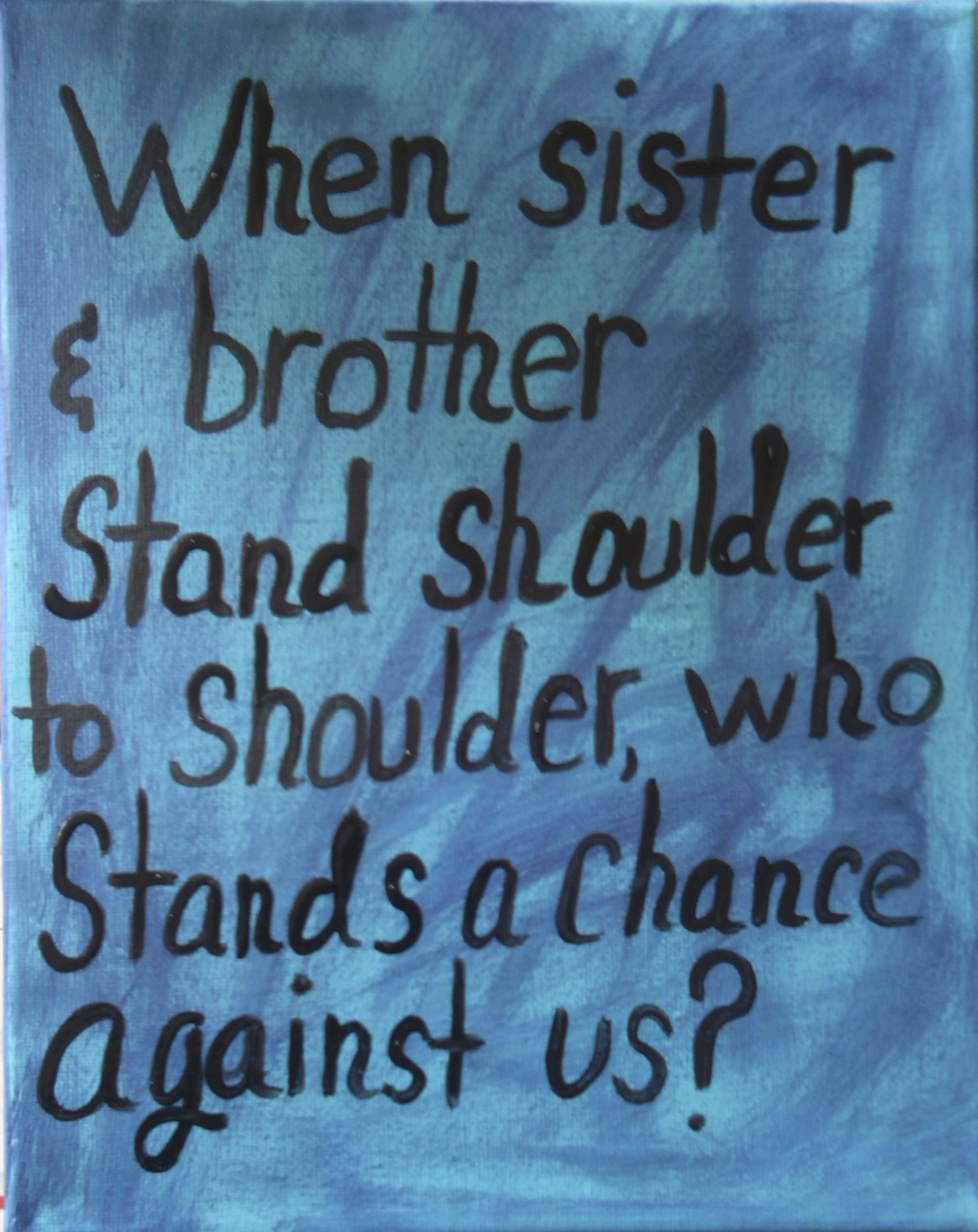 Sibling quote, look good as a split tattoo for brother and sister