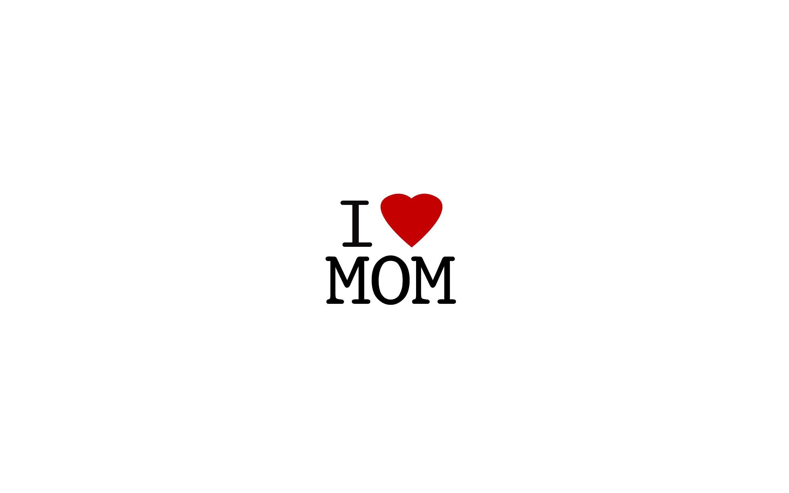 … i love you mom wallpapers hd pixelstalk net …