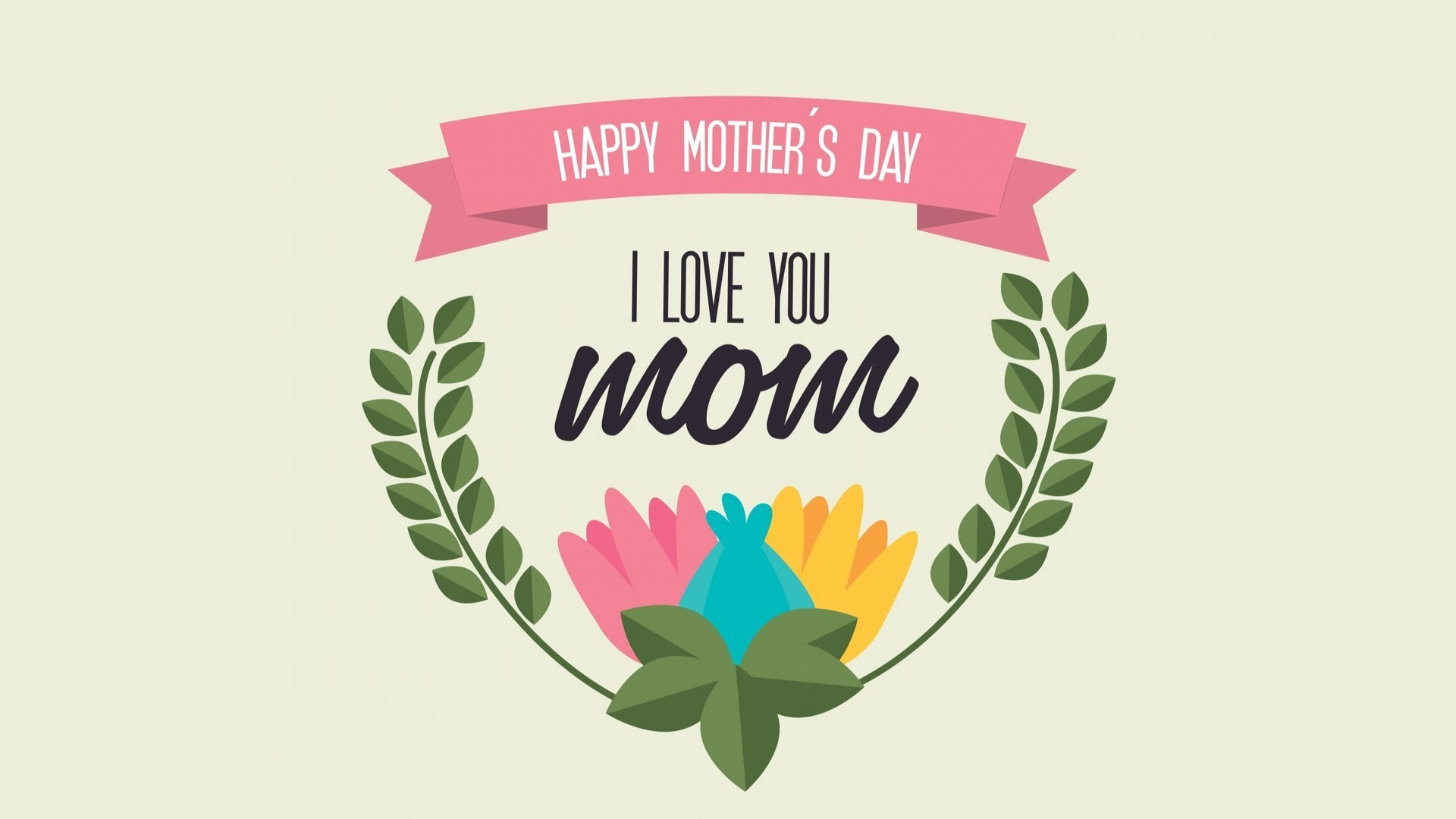 I Love you Mom Happy Mothers Day Wallpaper HD