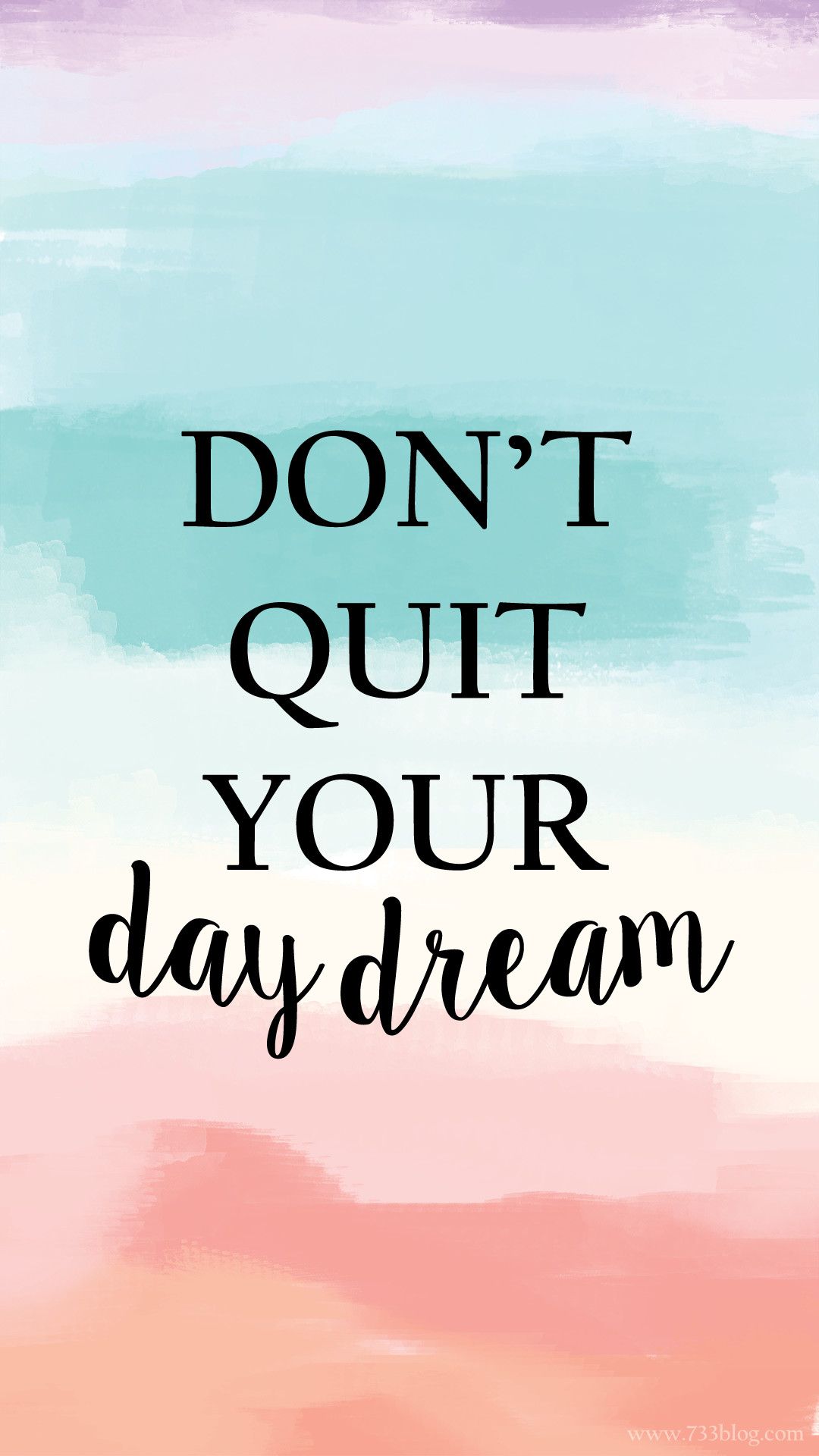 Don't Quit your Day Dream iPhone Wallpaper