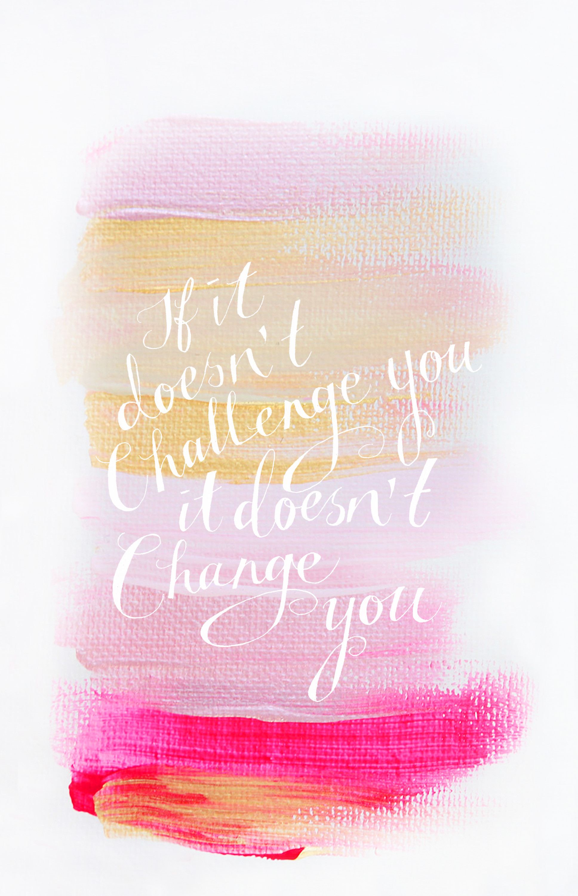 """If It Doesn't Challenge You, It Doesn't Change You"" Quote iPhone wallpaper  background"