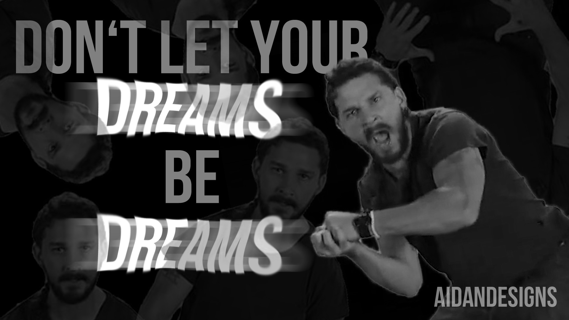 … A Motivational Poster Featuring Shia LaBeouf by AidanDesigns