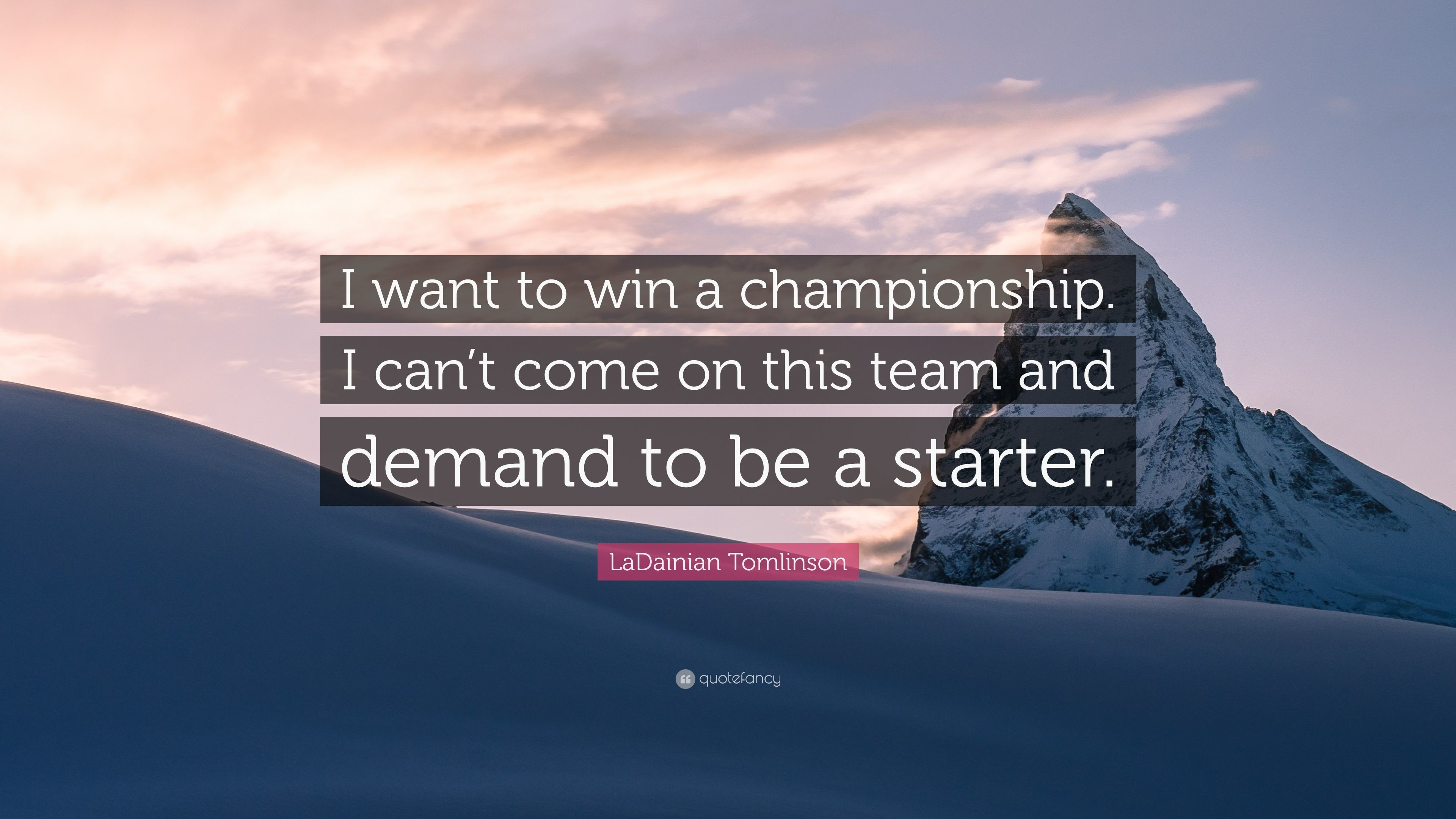 """LaDainian Tomlinson Quote: """"I want to win a championship. I can't"""