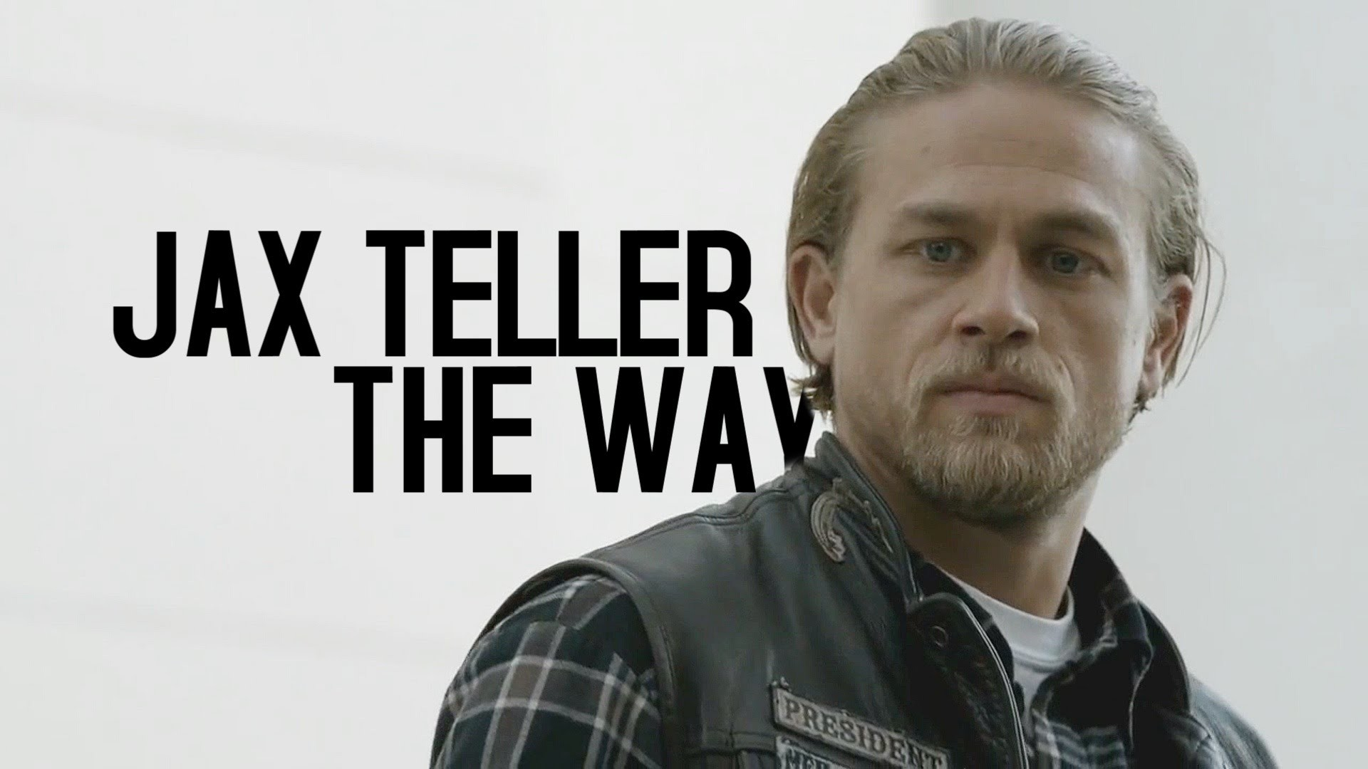 """The Way"", Jax Teller. [For BuildingAMystery1]"