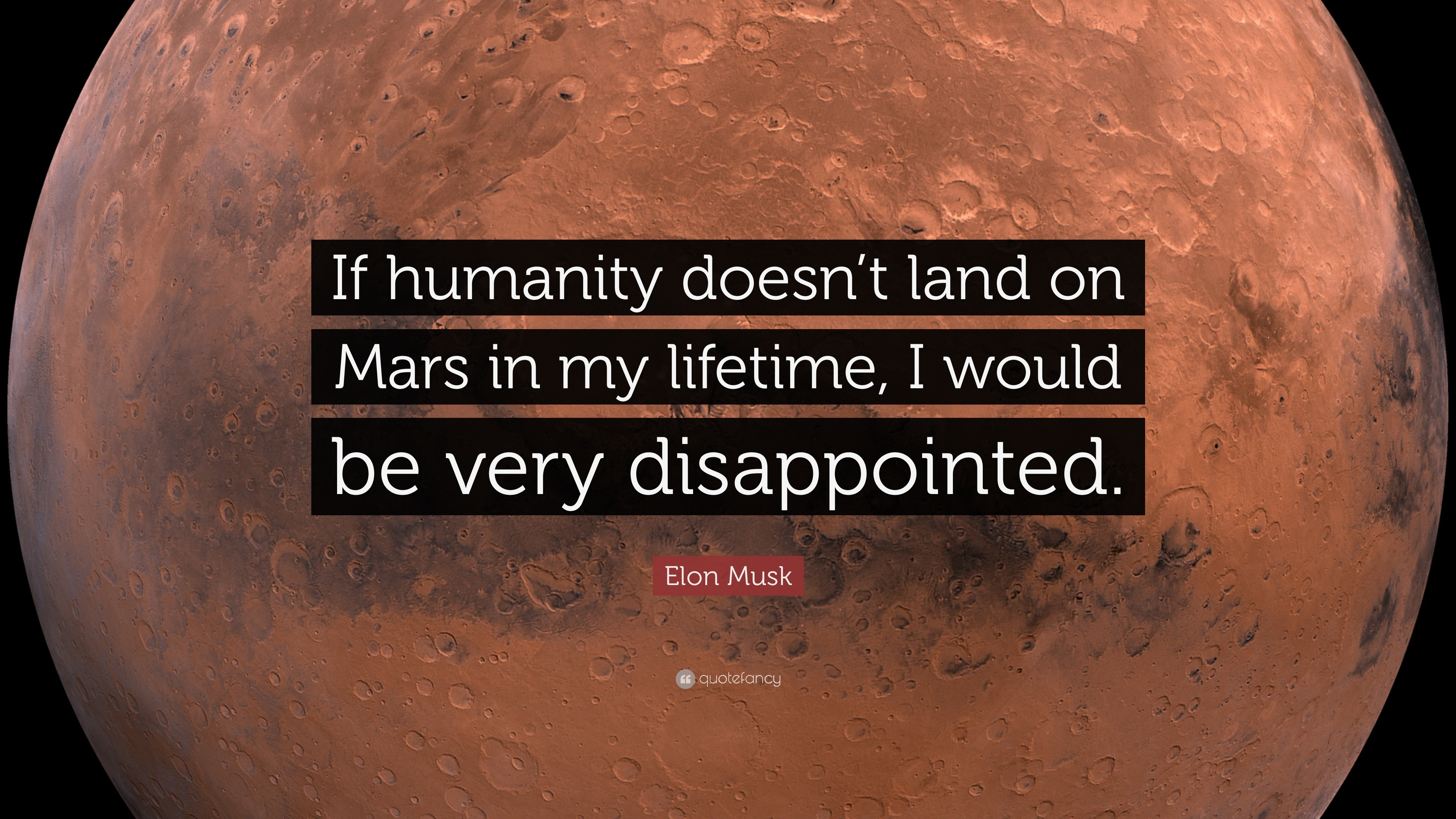 "Elon Musk Quote: ""If humanity doesn't land on Mars in my lifetime"
