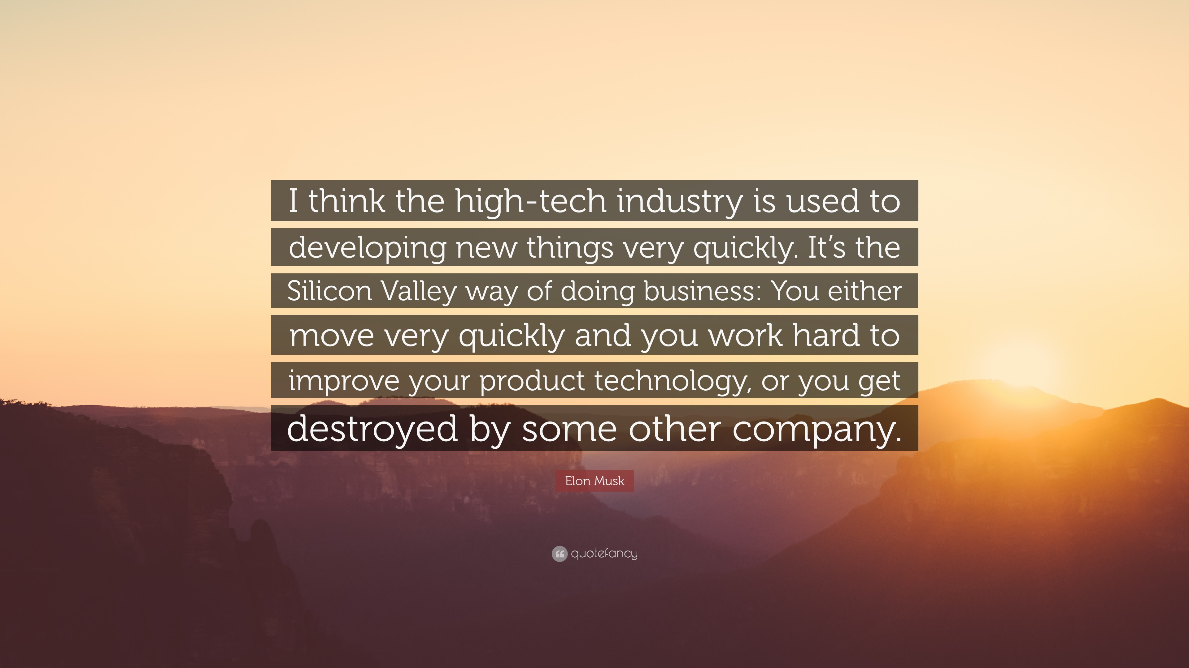 "Elon Musk Quote: ""I think the high-tech industry is used to developing"