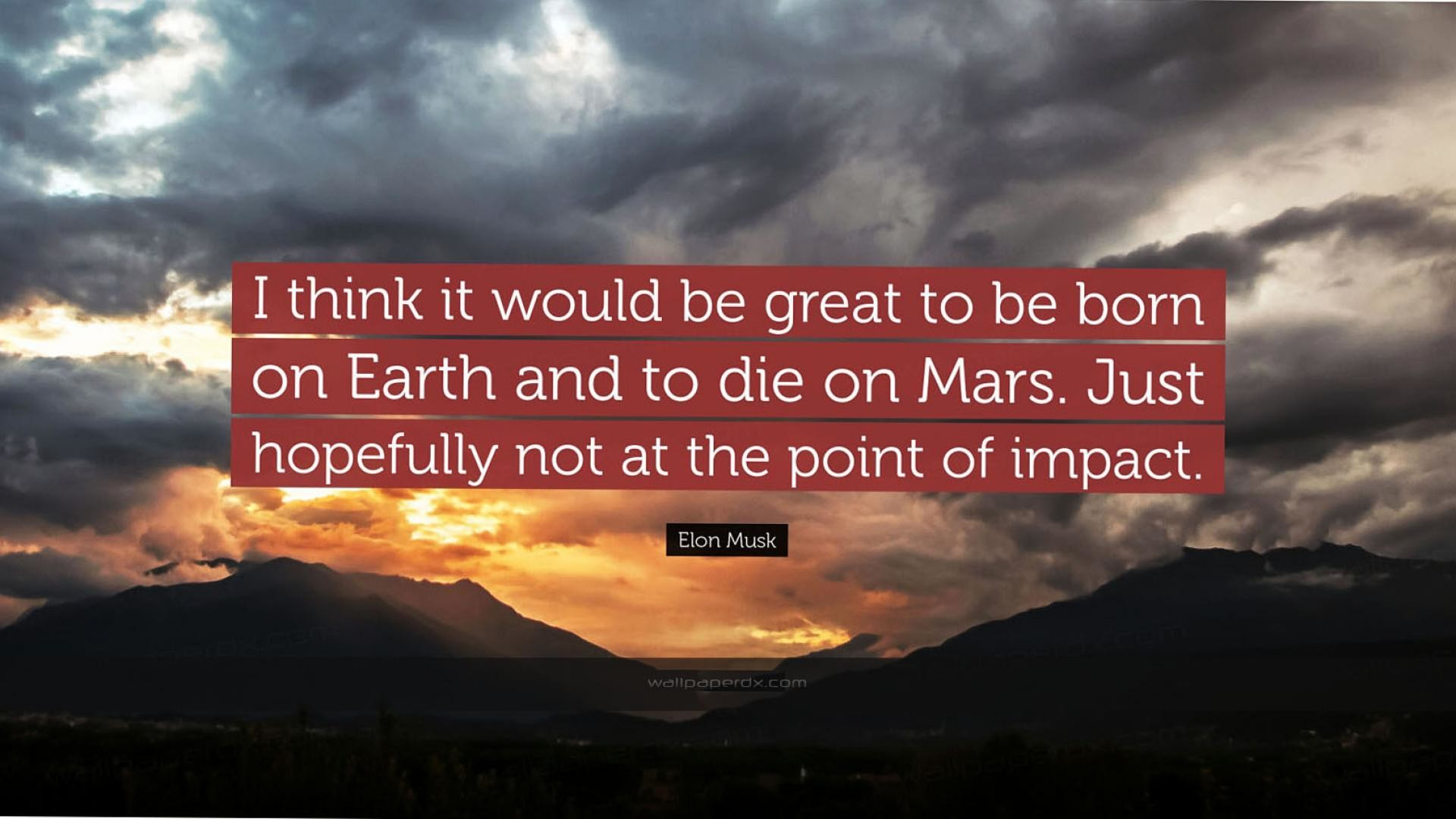 2312 elon musk quote i think it would be great to be born on earth and hd  wallpaper – 1920 x 1080
