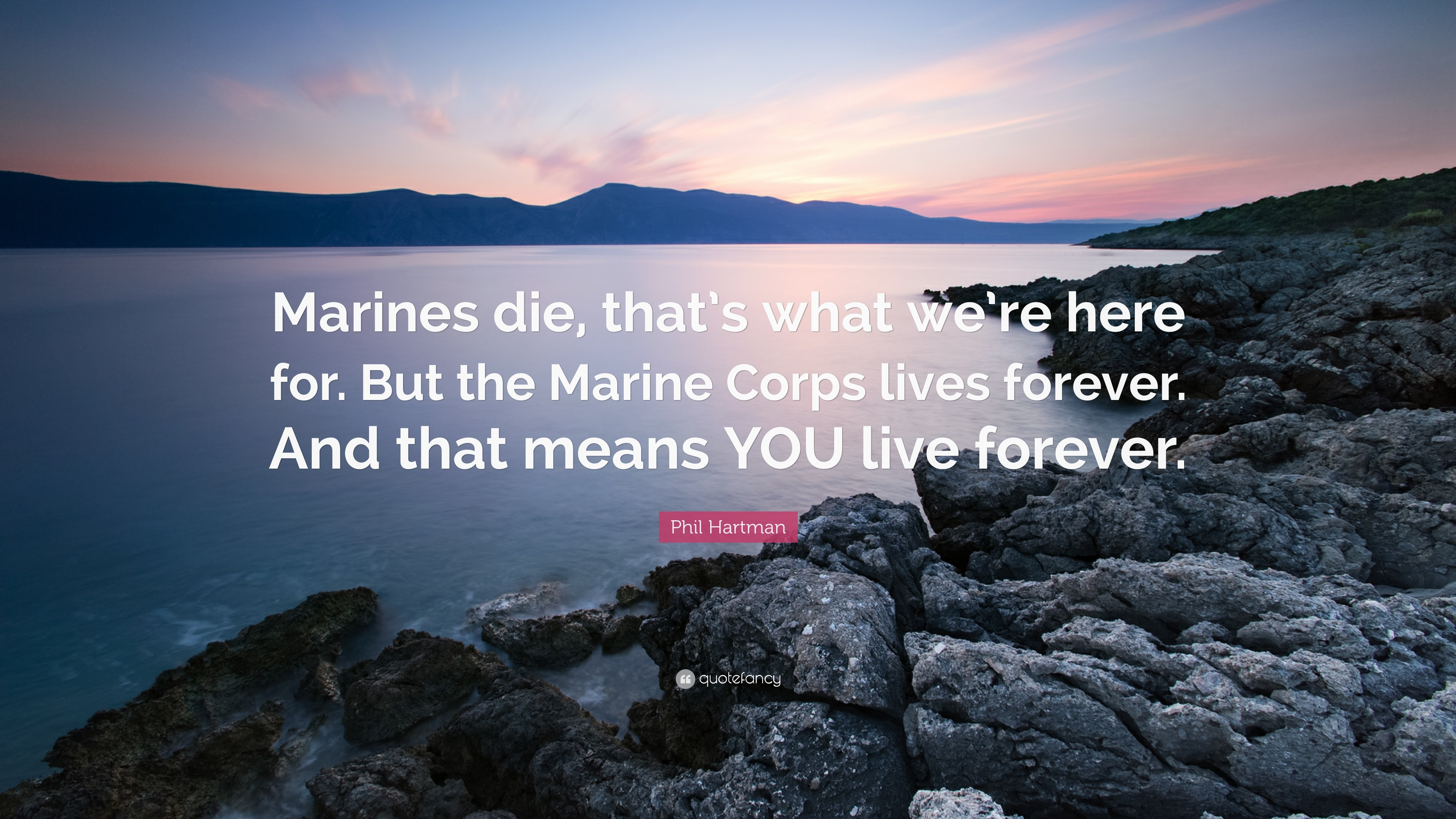"""Phil Hartman Quote: """"Marines die, that's what we're here for."""
