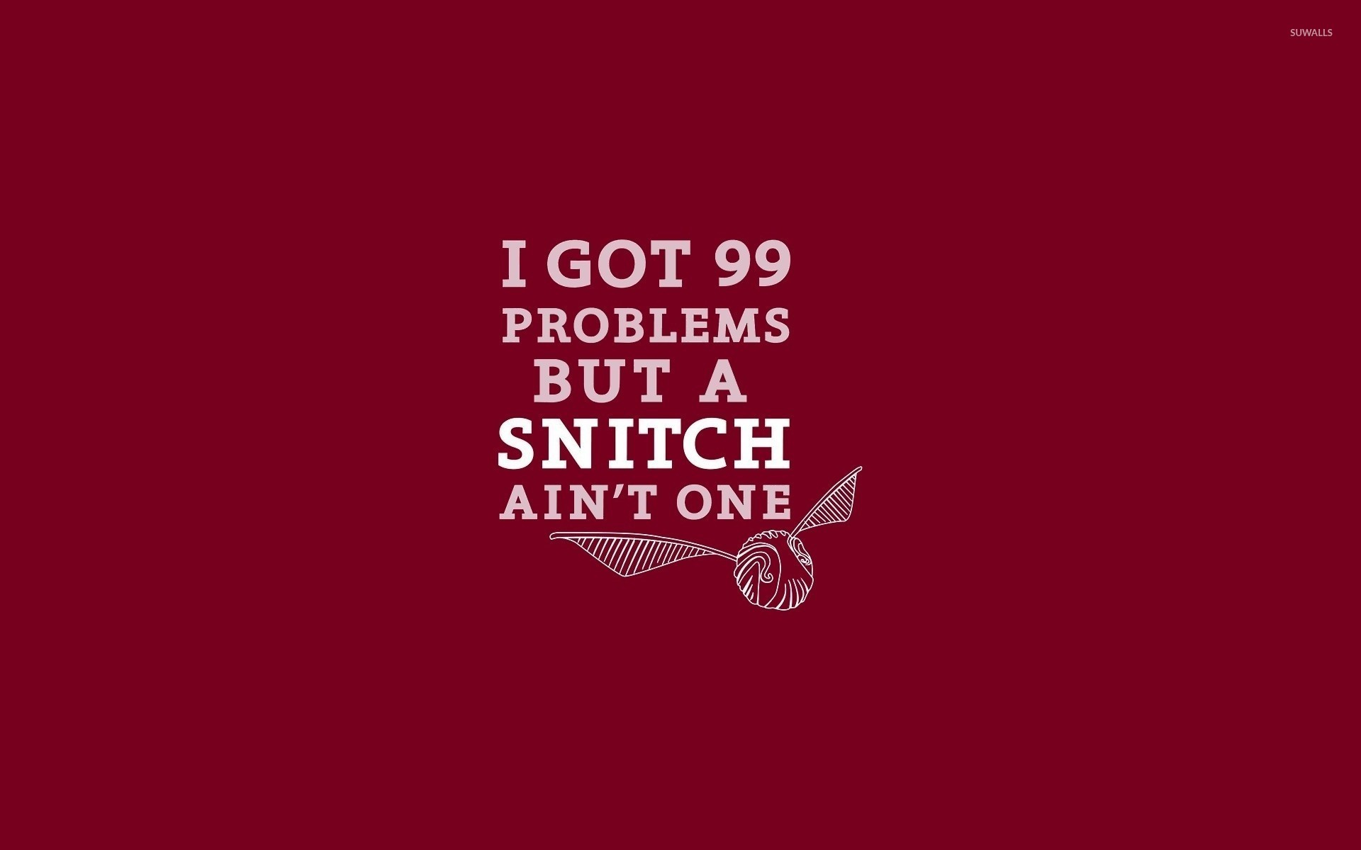 99 problems but a snitch ain't one wallpaper jpg