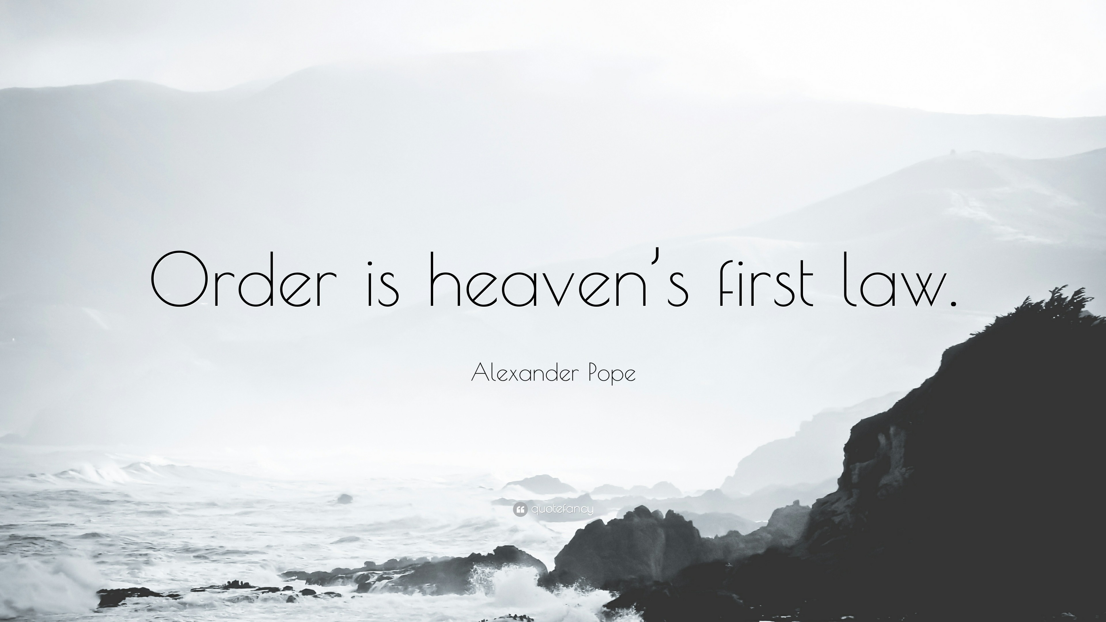 """Math Quotes: """"Order is heaven's first law."""" — Alexander Pope"""