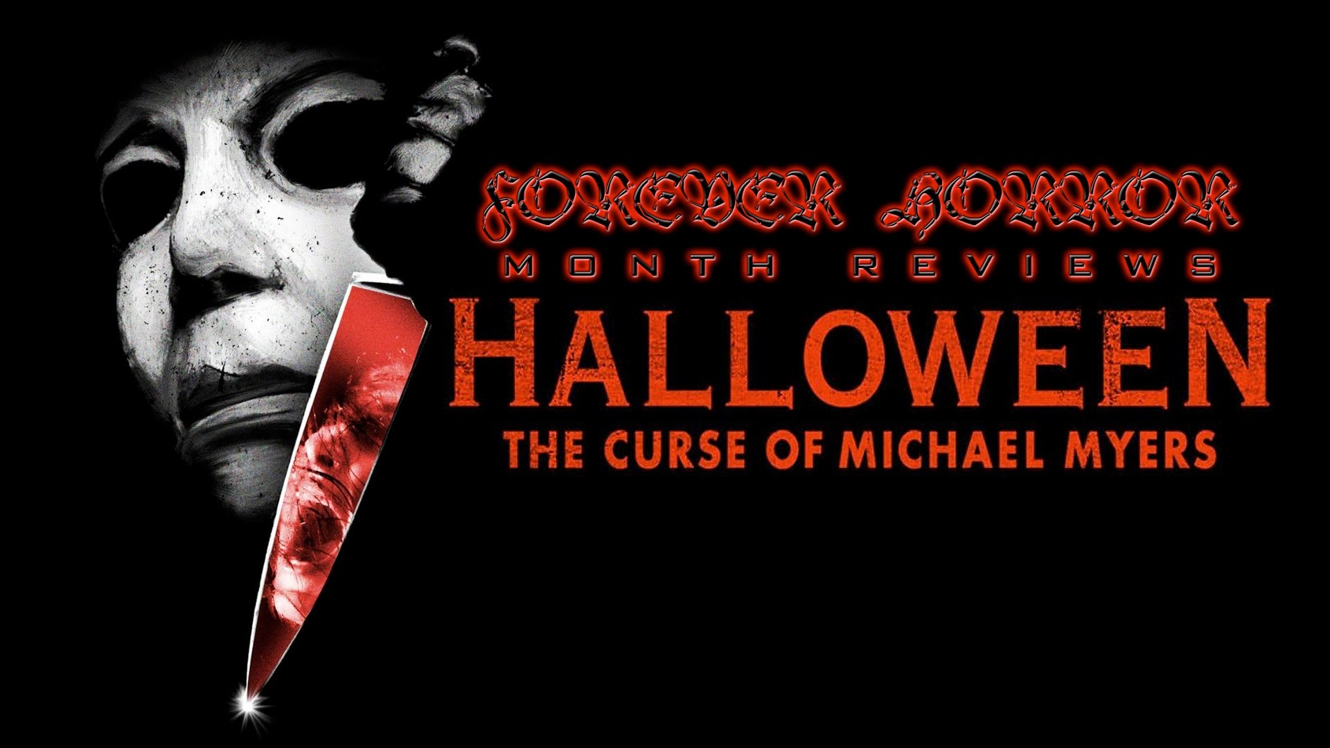 Halloween: The Curse of Michael Myers (1995) – Forever Horror Month Review