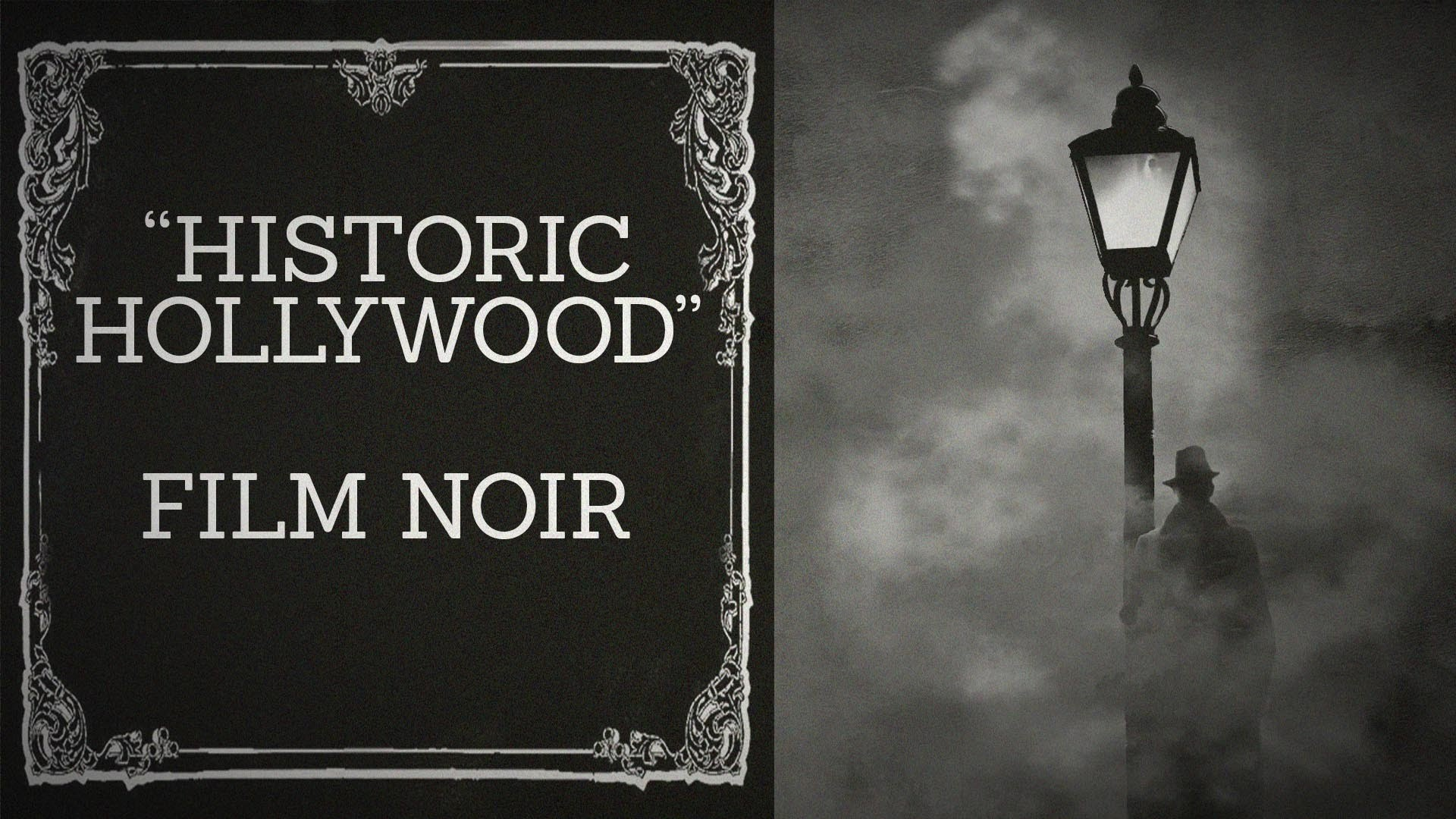 Film Noir Discussion pt. 1 – Historic Hollywood (November 29th, 2015)