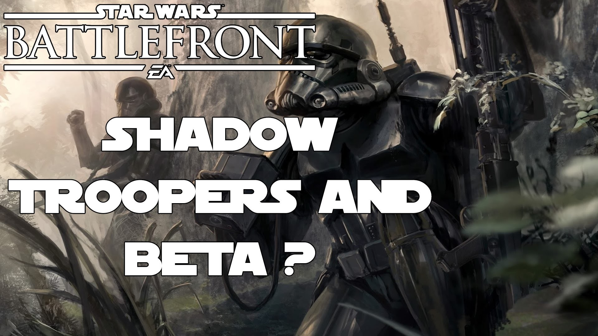 Star Wars Battlefront – Shadow Troopers and a Beta ??