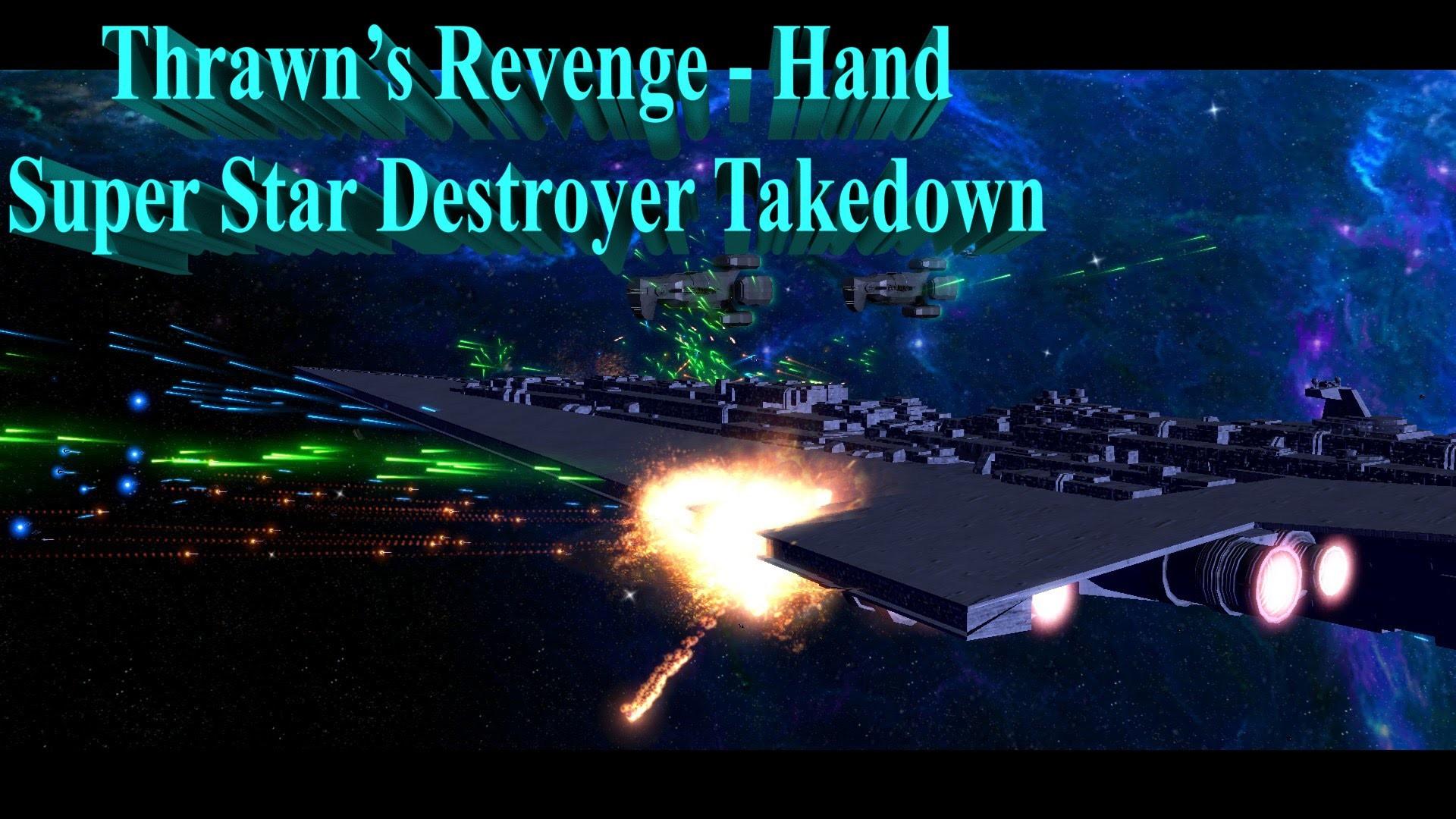Thrawn's Revenge   Empire of the Hand – Part 15   Super Star Destroyer  Takedown – YouTube