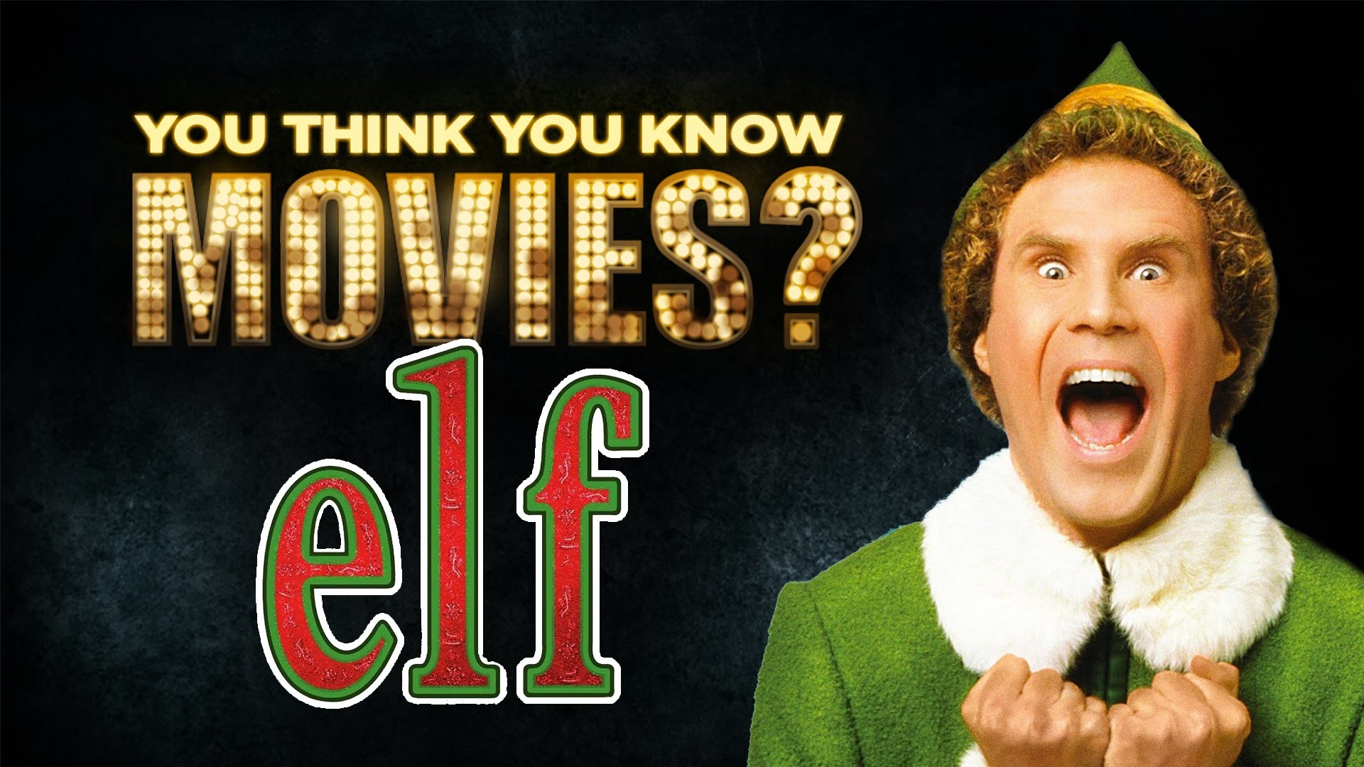 Elf – You Think You Know Movies?