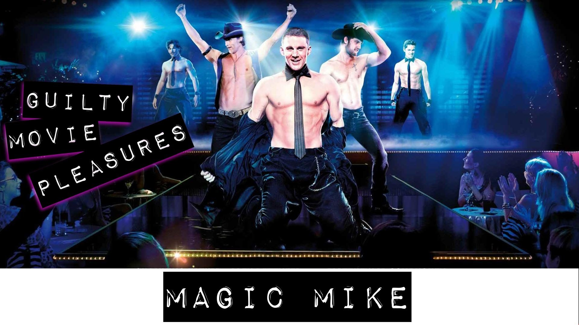 """Magic Mike (2012) w/ guests Thunder From Down Under… is a """"Guilty Movie  Pleasure"""""""
