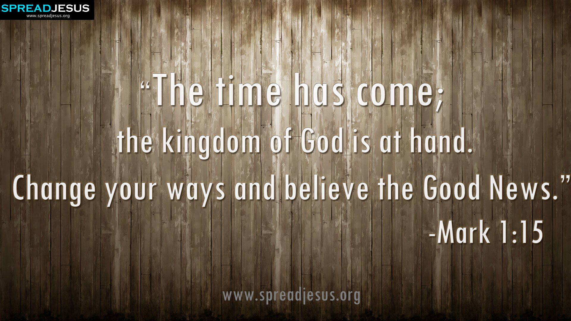 Change your ways and believe the Good News