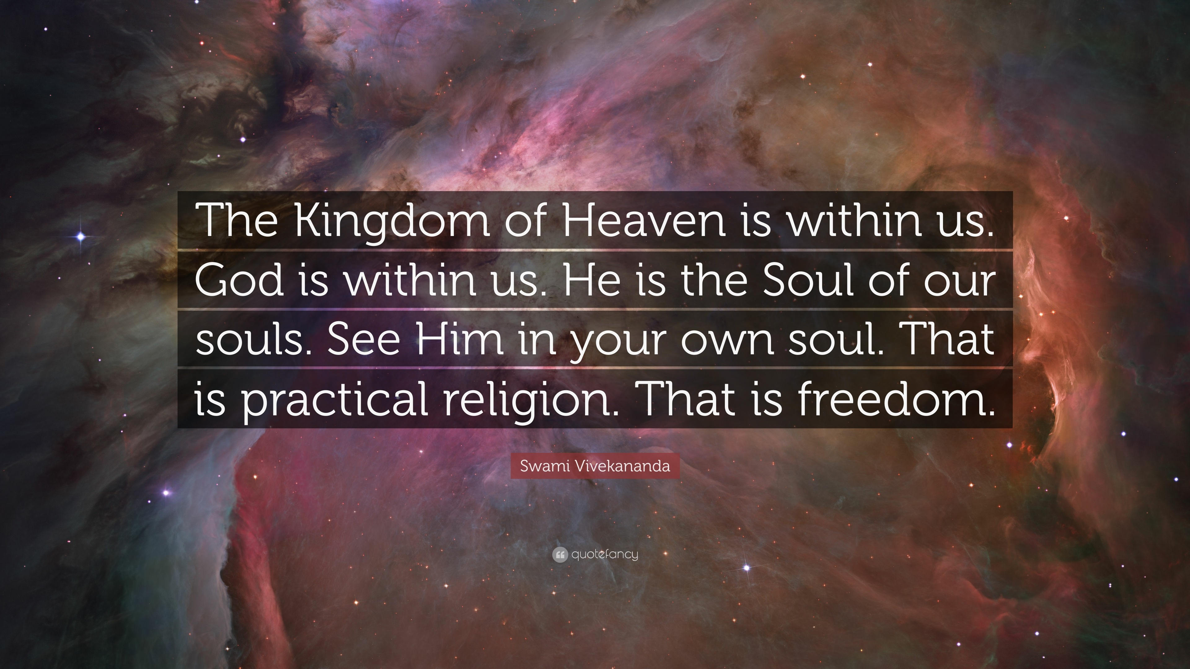 """Swami Vivekananda Quote: """"The Kingdom of Heaven is within us. God is within"""