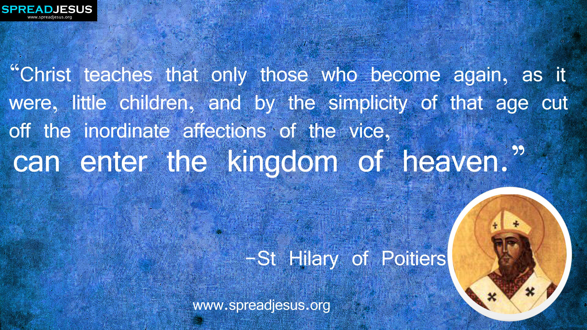 St Hilary of Poitiers:St Hilary of Poitiers QUOTES HD-WALLPAPERS  DOWNLOAD:CATHOLIC