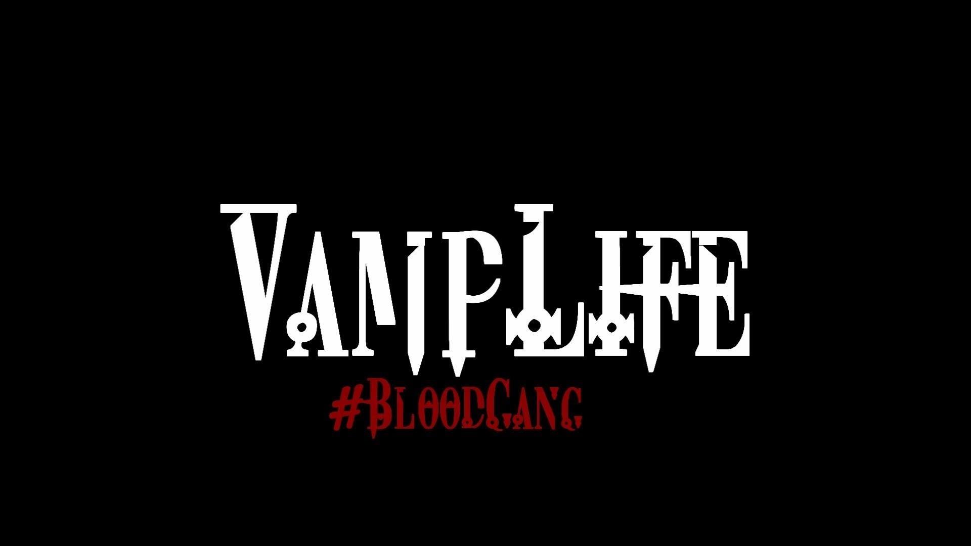"""VampLife :BloodGang vol1 """" 30min short film"""""""