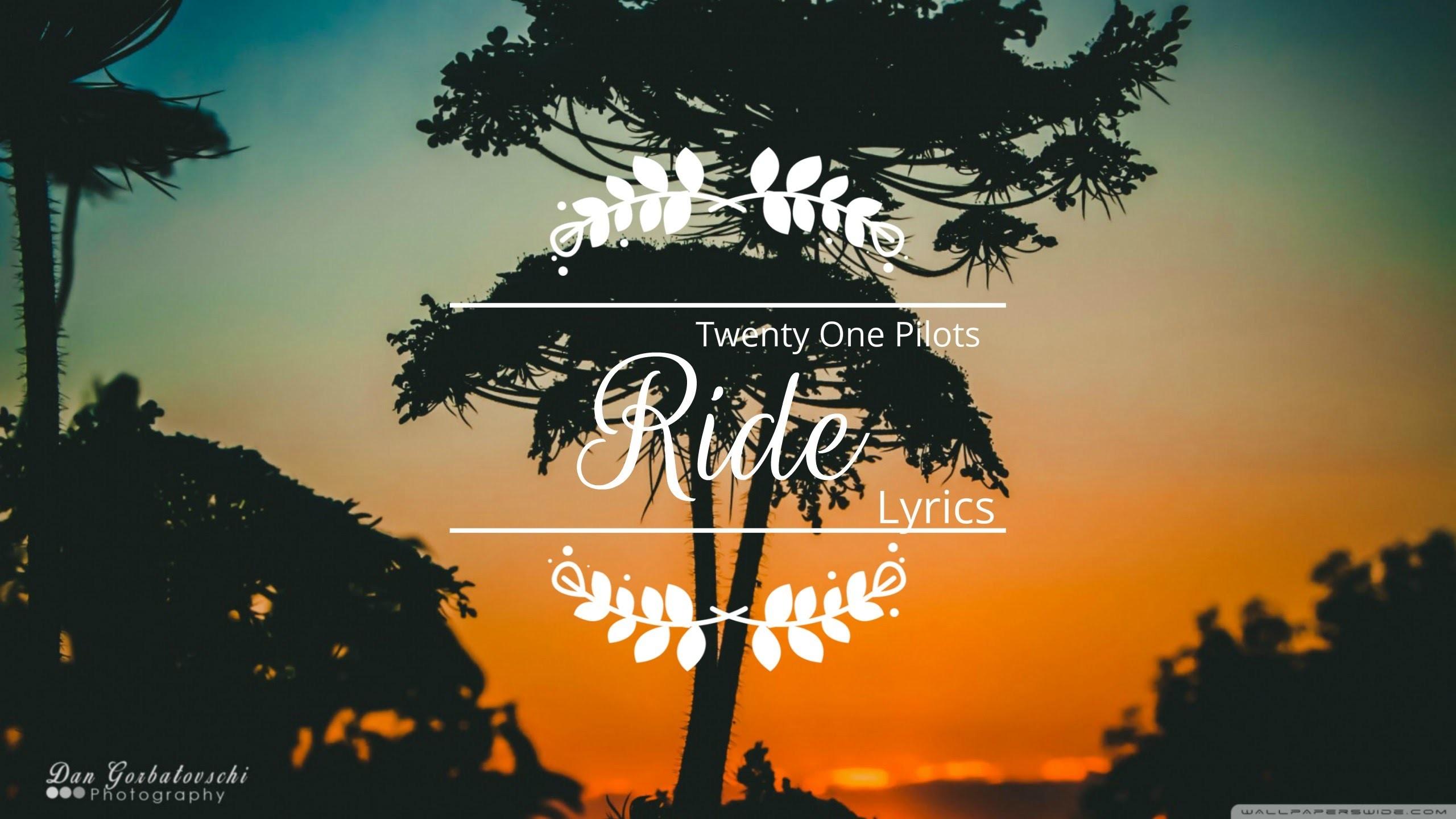 Ride | Twenty One Pilots | Lyrics