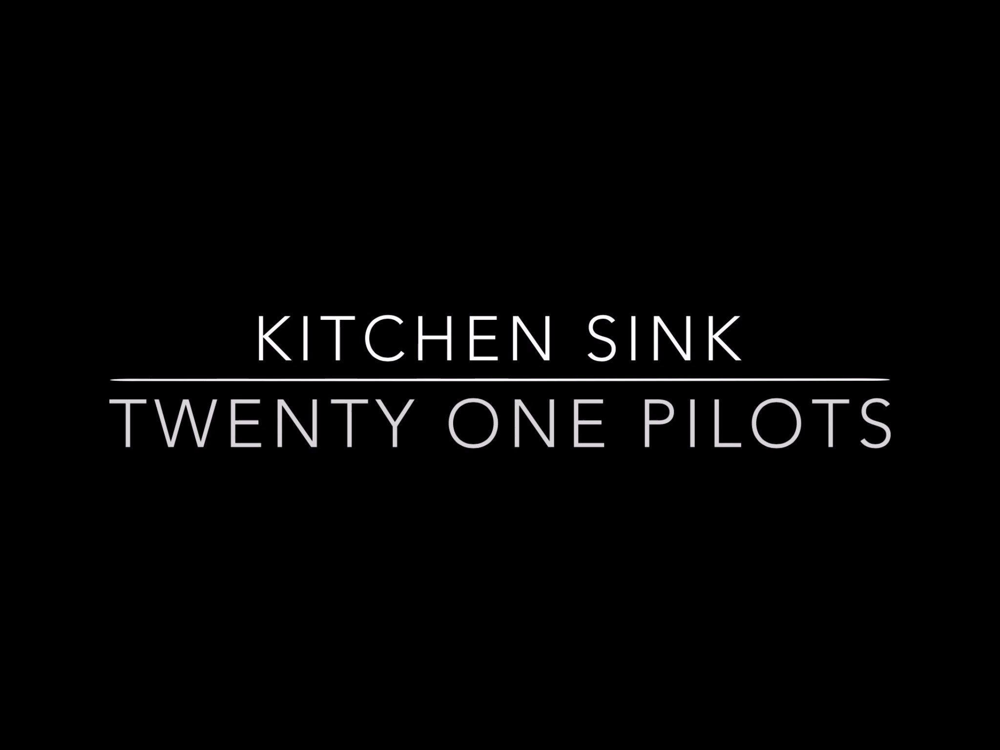 … finest kitchen sink twenty one pilots lyrics image-Amazing Kitchen Sink Twenty  One Pilots Lyrics