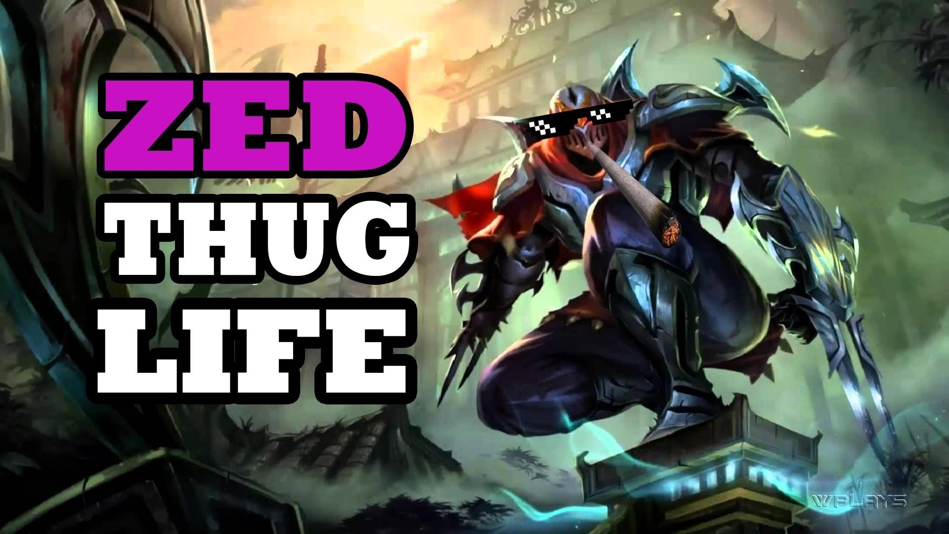 #Thug Life – Zed