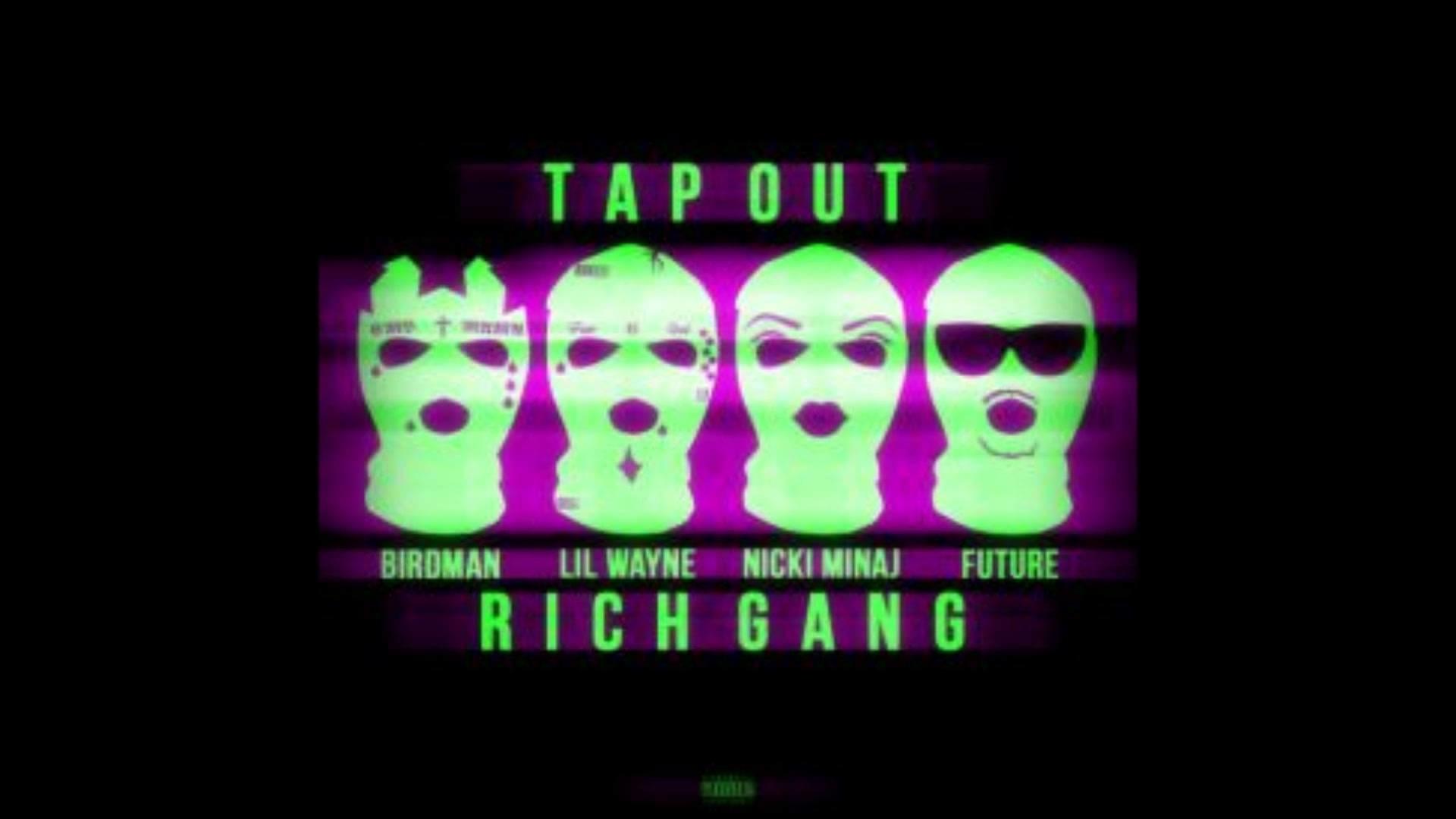 Rich Gang (Birdman, Nicki Minaj, Lil Wayne, Future & Mack Maine) – Tapout  (Slowed Down) – YouTube