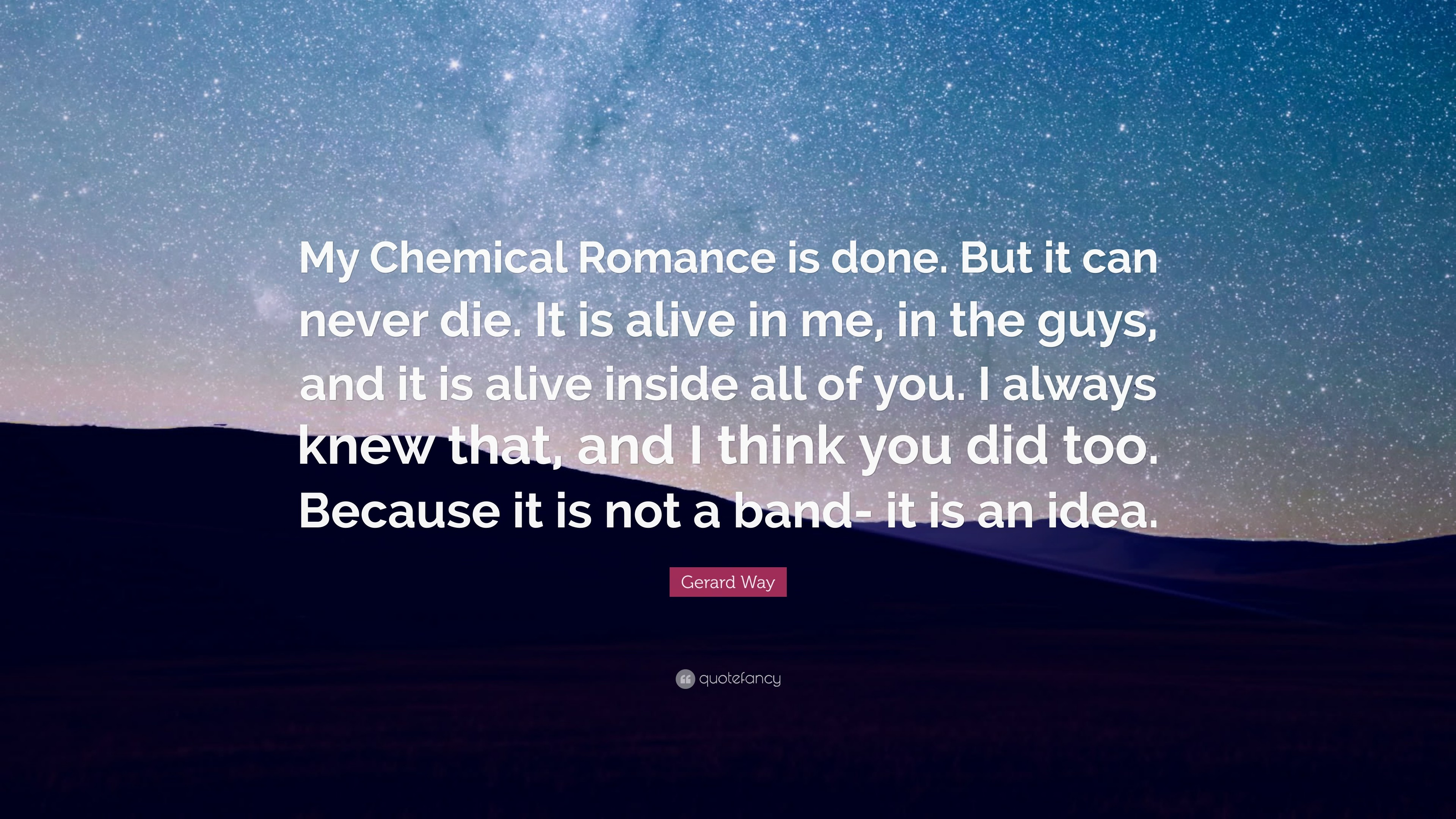 "Gerard Way Quote: ""My Chemical Romance is done. But it can never die"