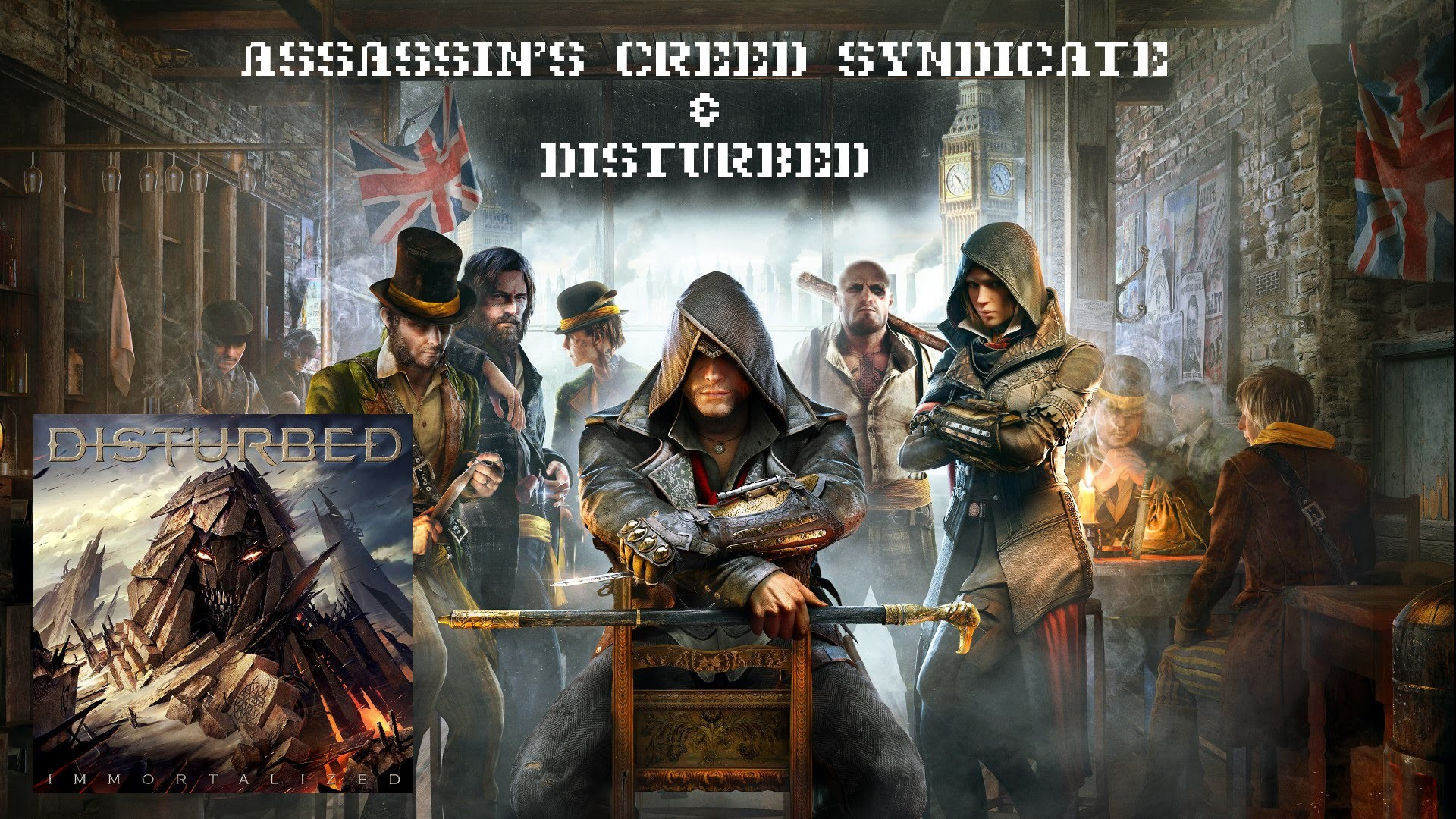 """Assassins Creed Syndicate – Disturbed """"Immortalized"""" Music Video"""