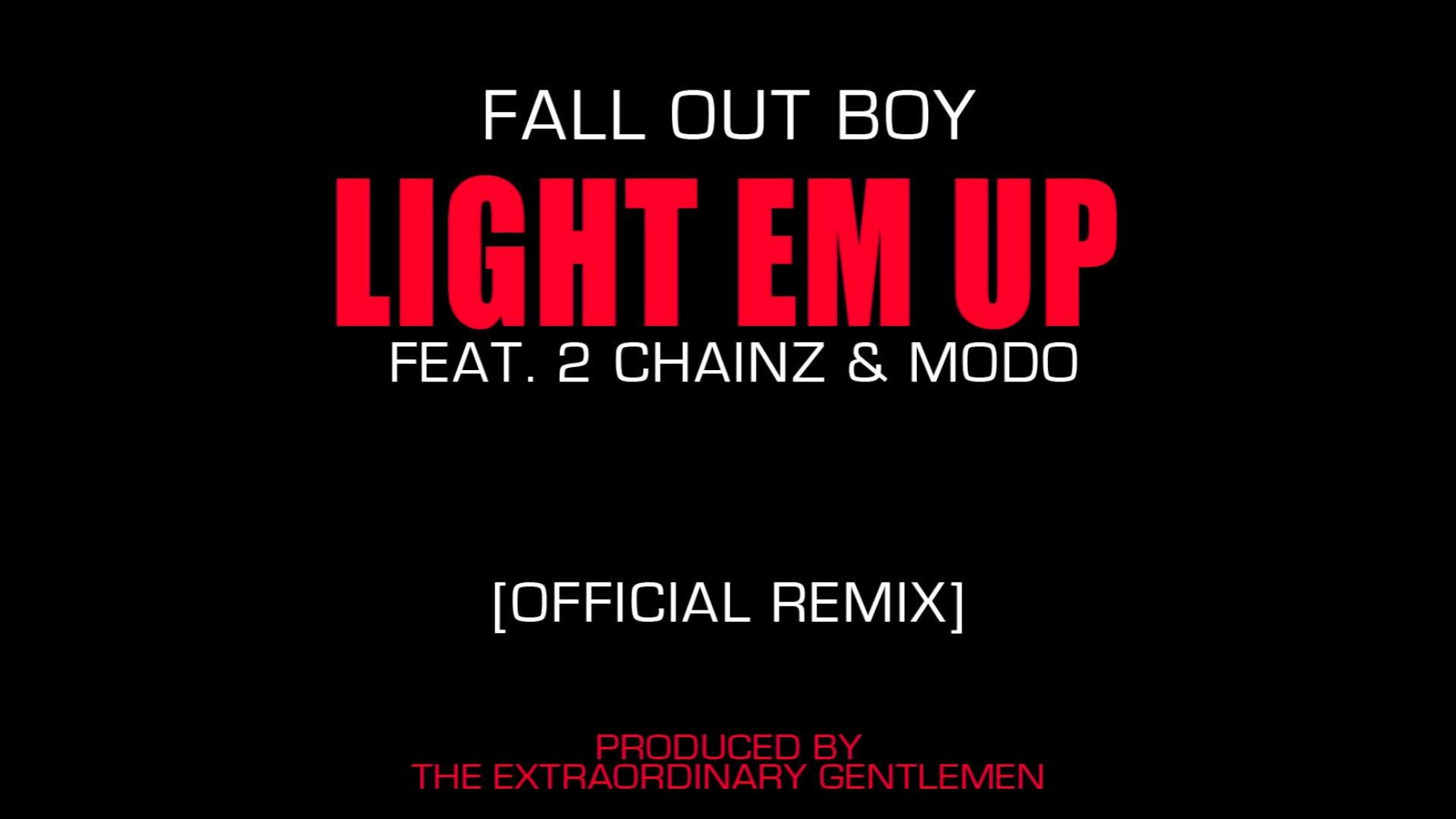 Fall Out Boy – Light Em Up (Feat. 2 Chainz & Modo) [Official Remix] –  YouTube