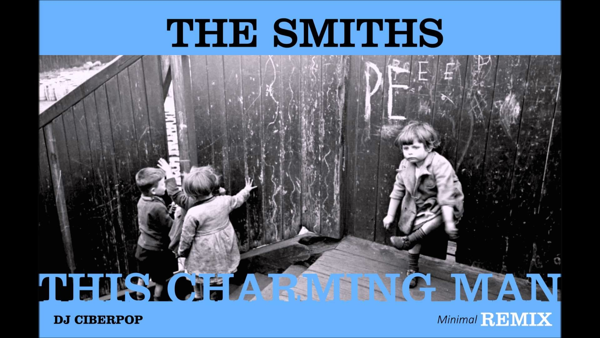 THIS CHARMING MAN (The Smiths) – Minimal REMIX DJ Ciberpop