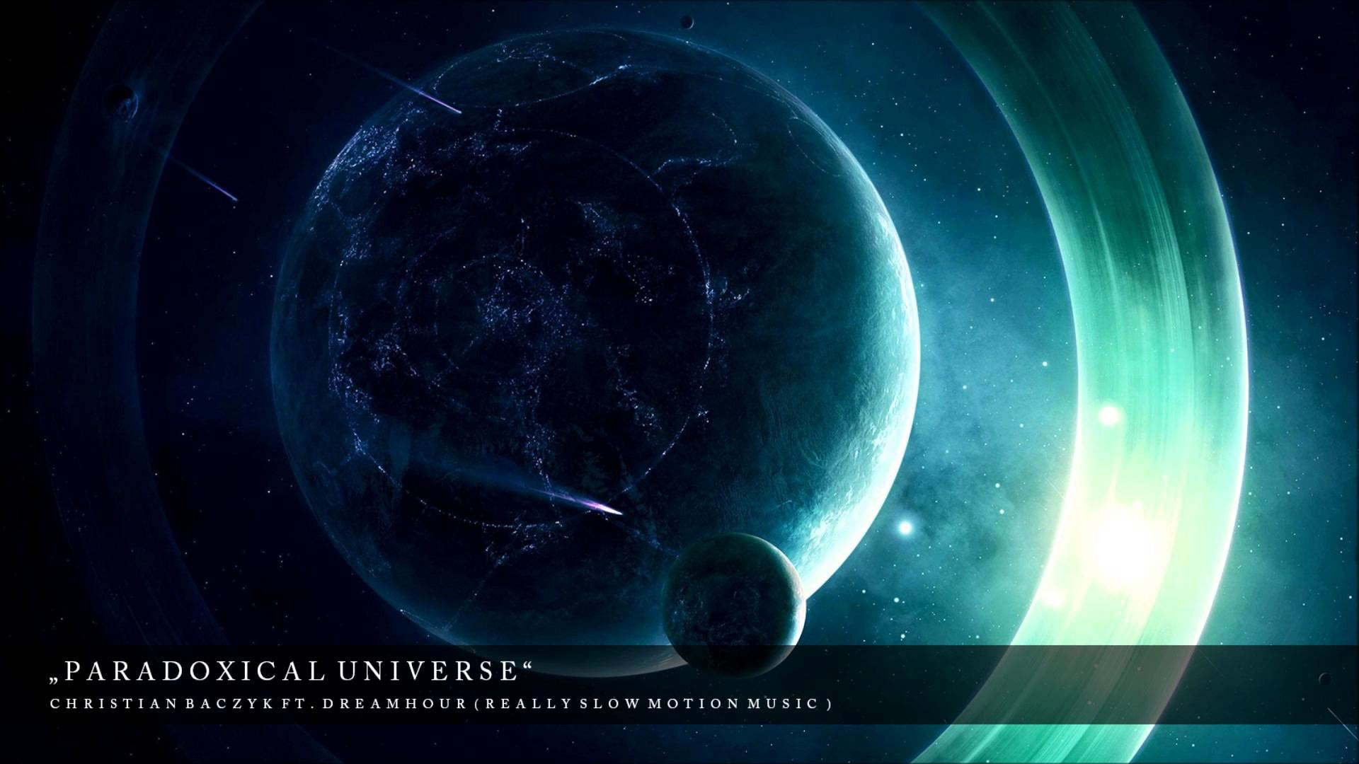Really Slow Motion Music | Christian Baczyk (Ft. Dreamhour) – Paradoxical  Universe – YouTube