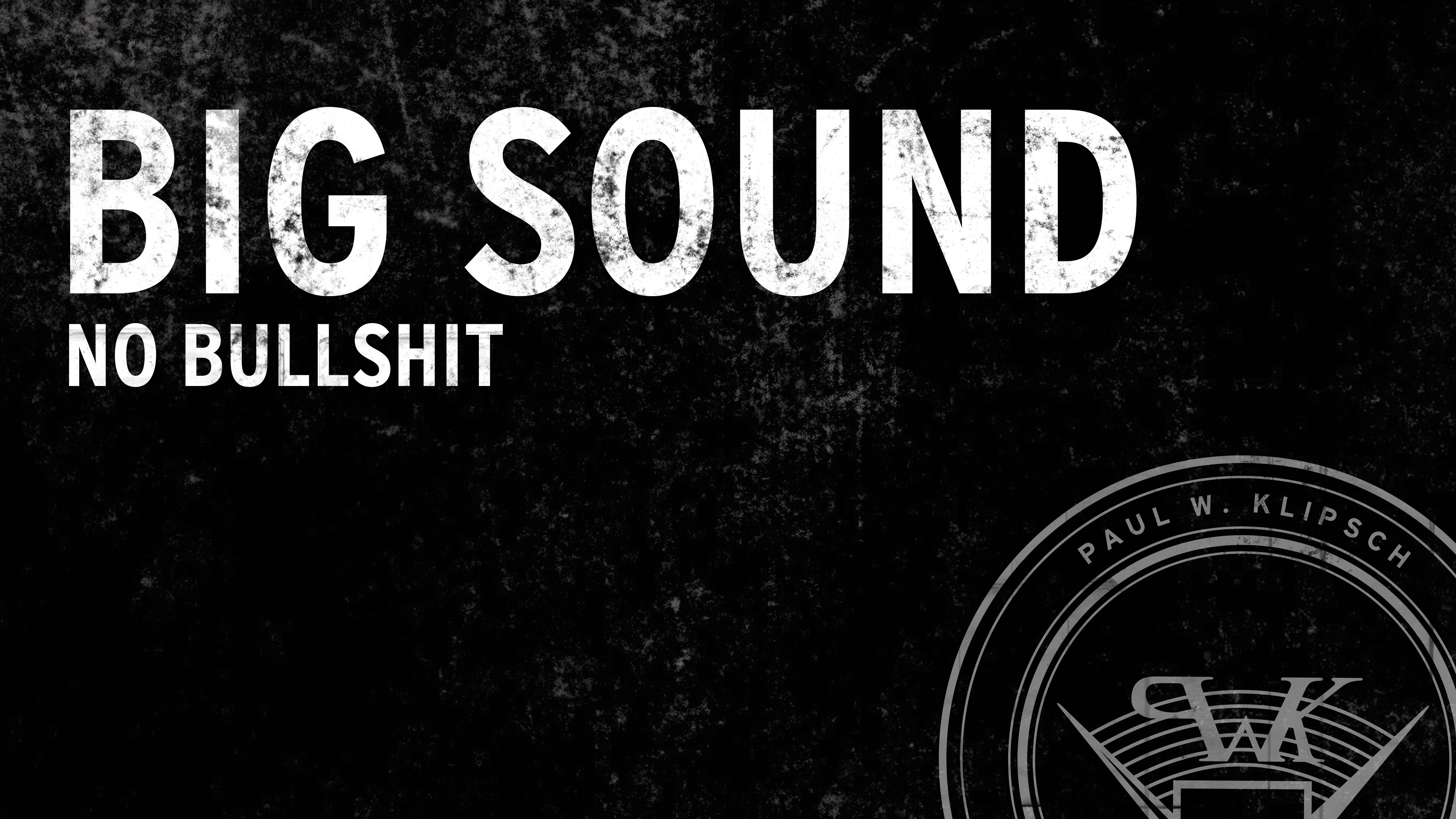 BIG SOUND – NO BULLSHIT