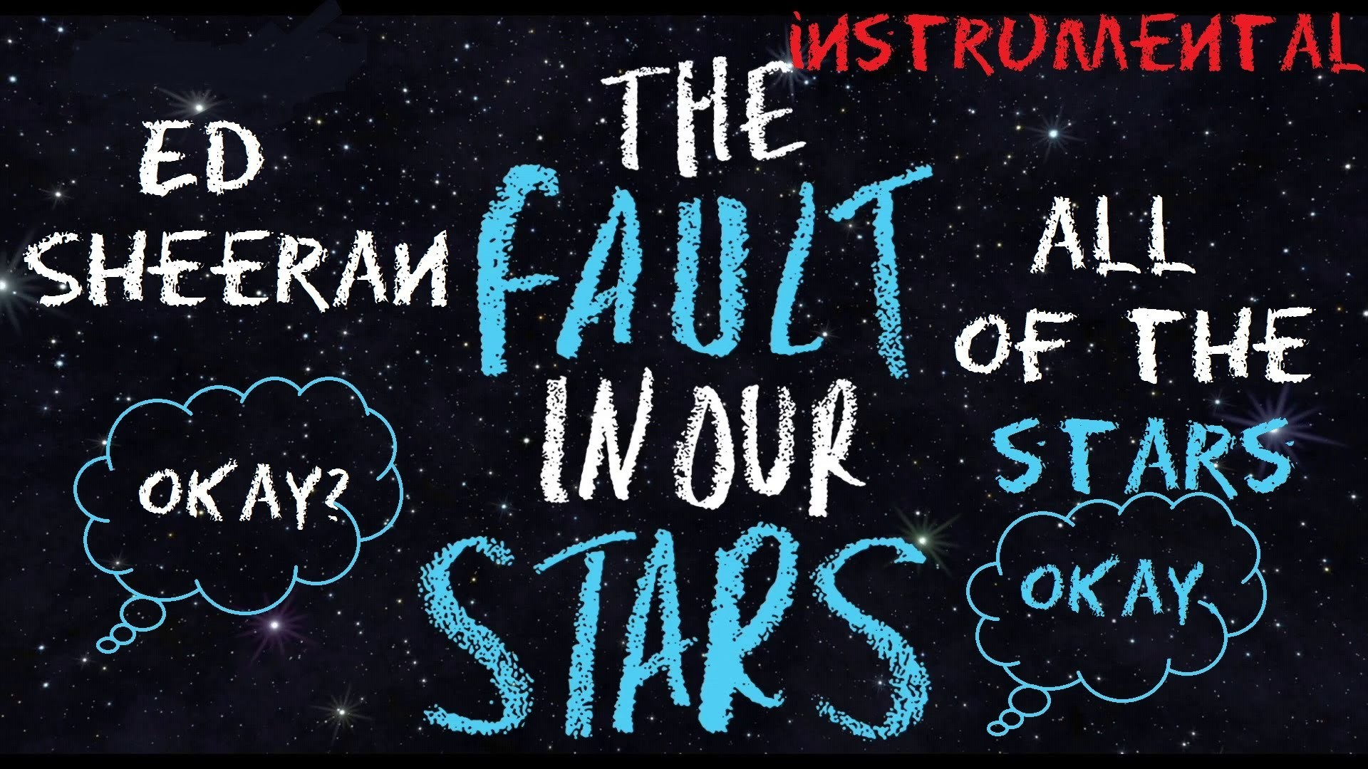 Ed Sheeran – All Of The Stars Instrumental w/ Lyrics [HD] (from The Fault  In Our Stars)