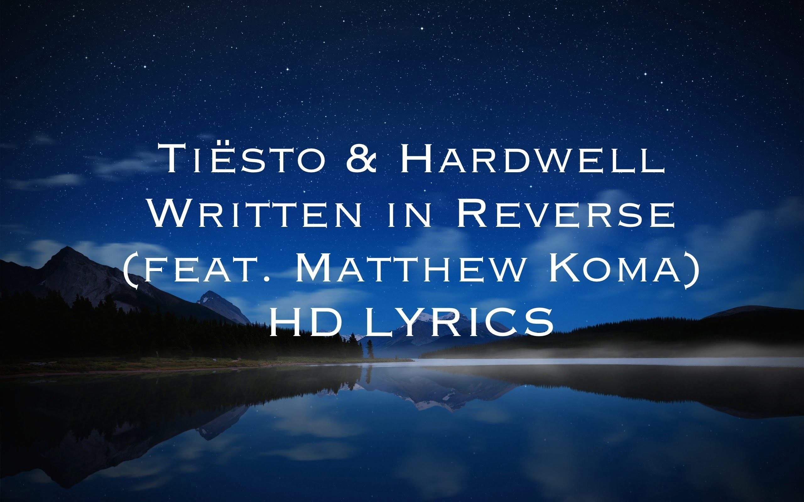 TiÃ«sto & Hardwell – Written in Reverse (feat. Matthew Koma) HD [LYRICS] –  YouTube