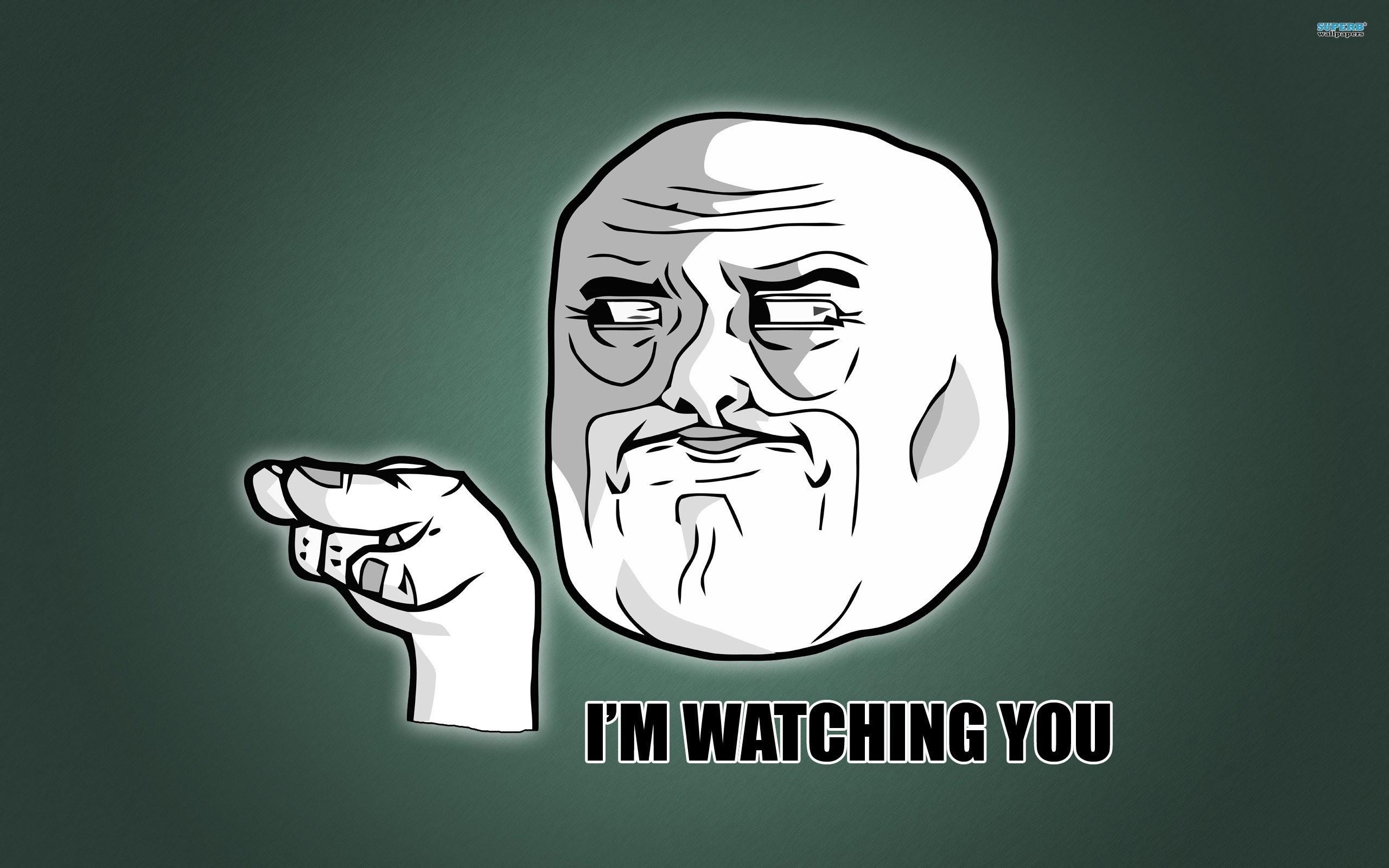 I M Watching You Meme