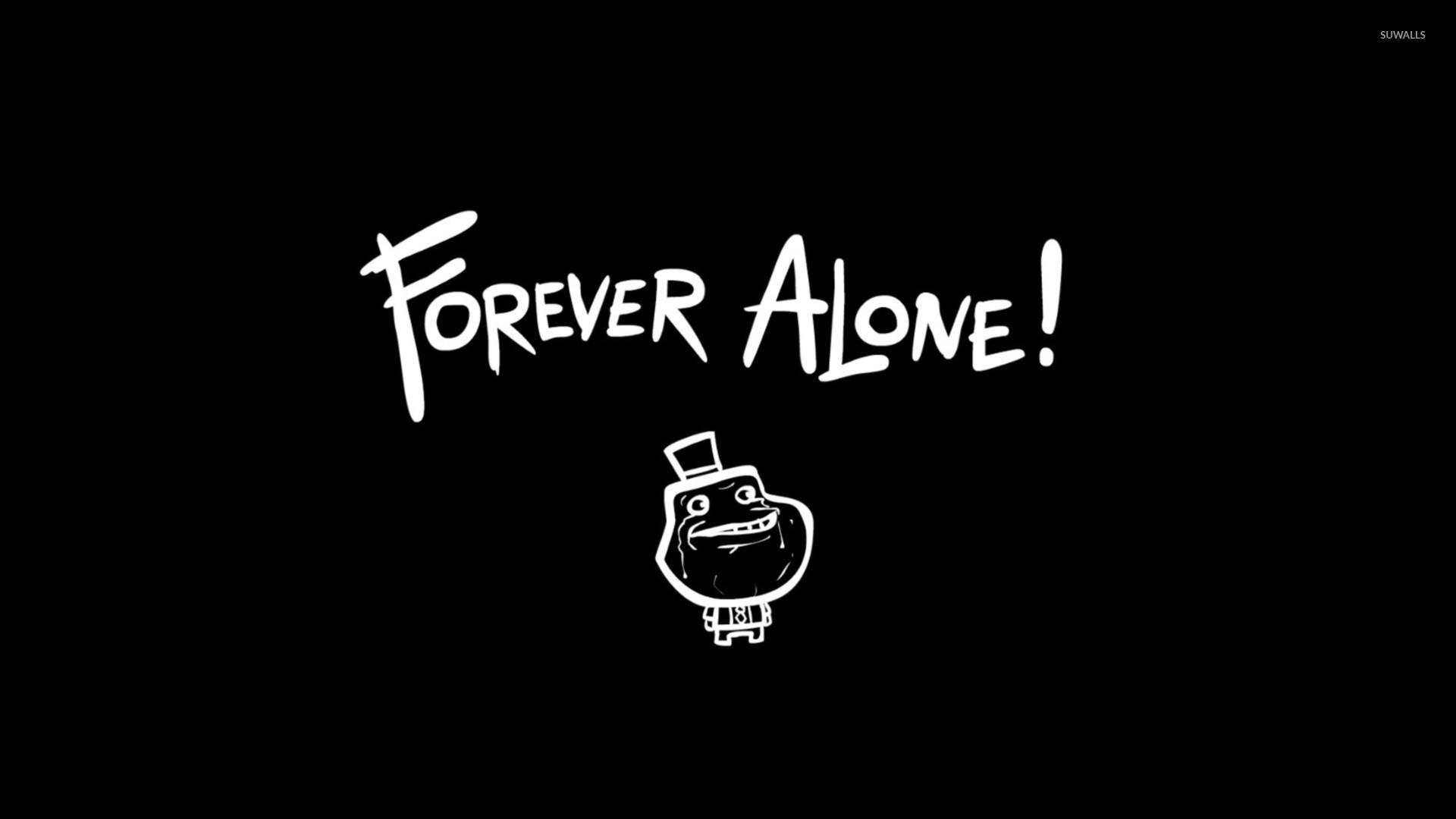 Forever Alone wallpaper jpg