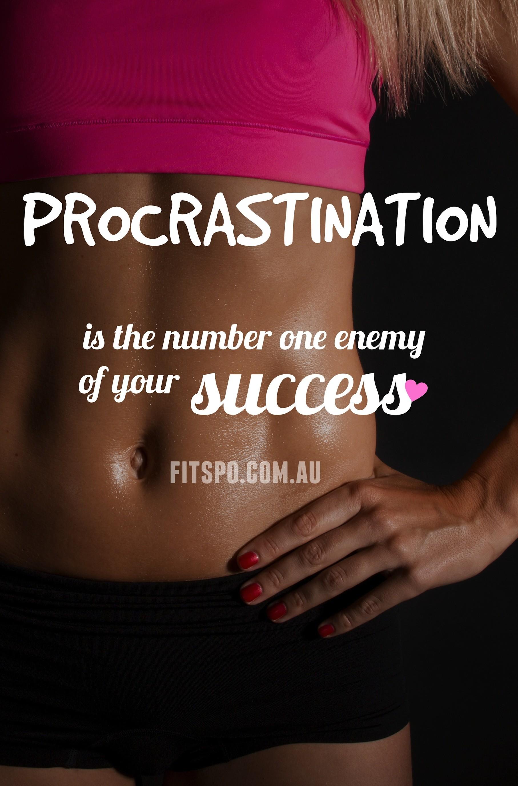 procrastination— my number one PROBLEM!! #makefithappencontest @FITNESS  Magazine