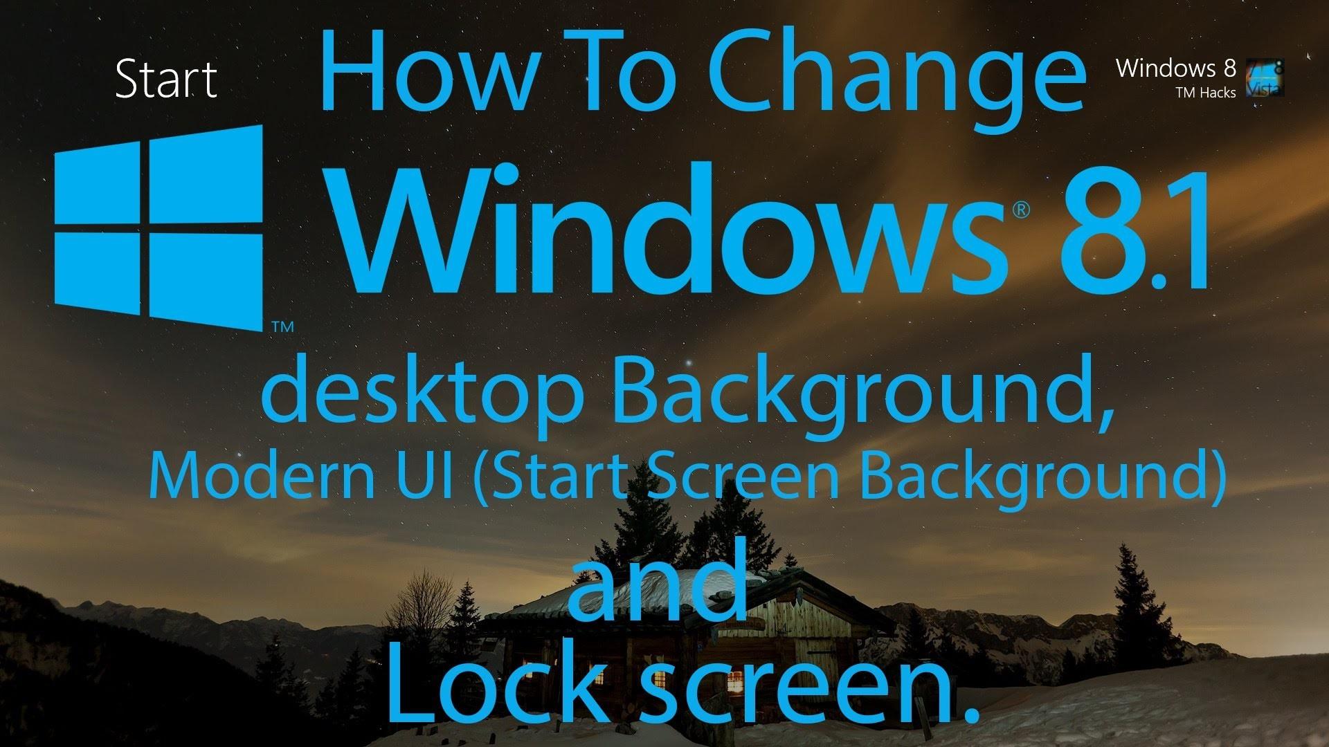 How To Change Windows 8.1 desktop Background, Modern UI (Start Screen  Background) and Lock screen. – YouTube