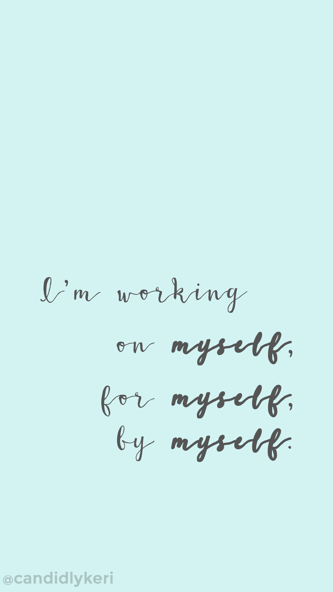 """""""Im working on myself, by myself, for myself"""" motivation inspirational  quote wallpaper"""