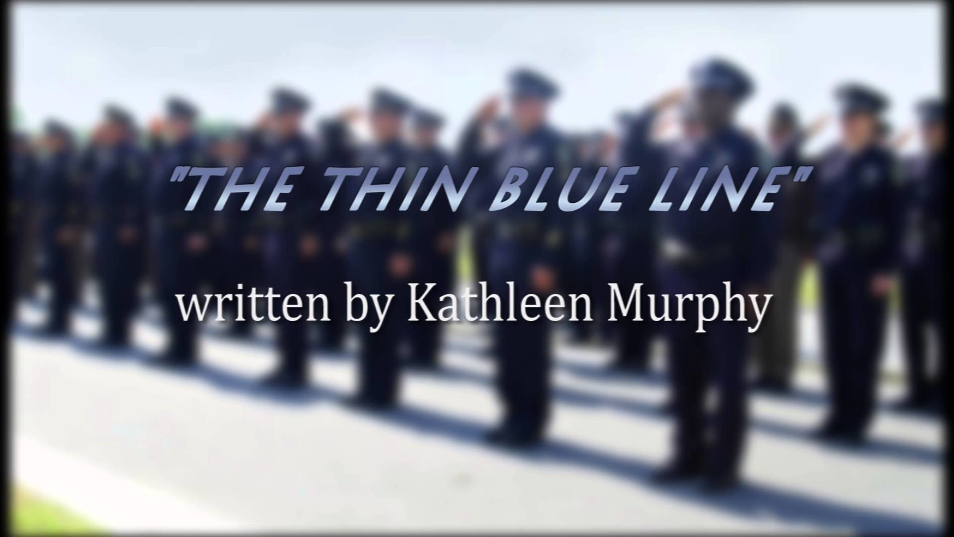 """""""The Thin Blue Line"""" by Kathleen Murphy"""