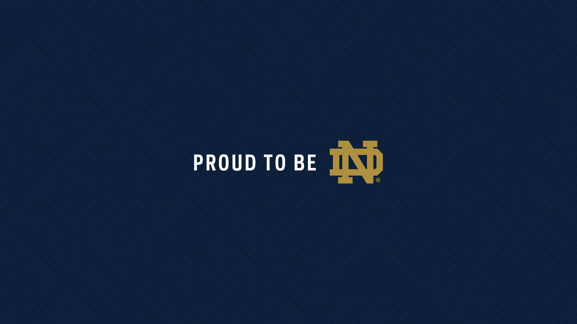 Wallpapers // Proud to Be ND // University of Notre Dame
