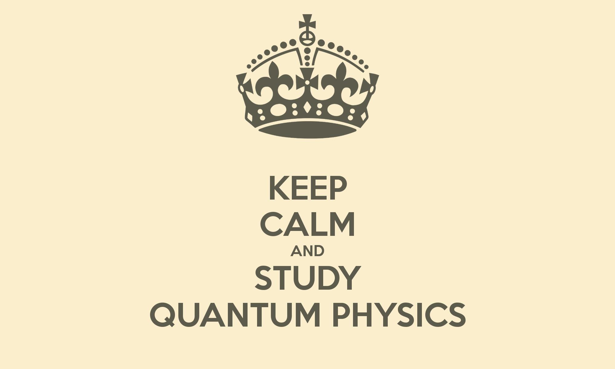 AND STUDY QUANTUM PHYSICS Quantum Physics Wallpaper