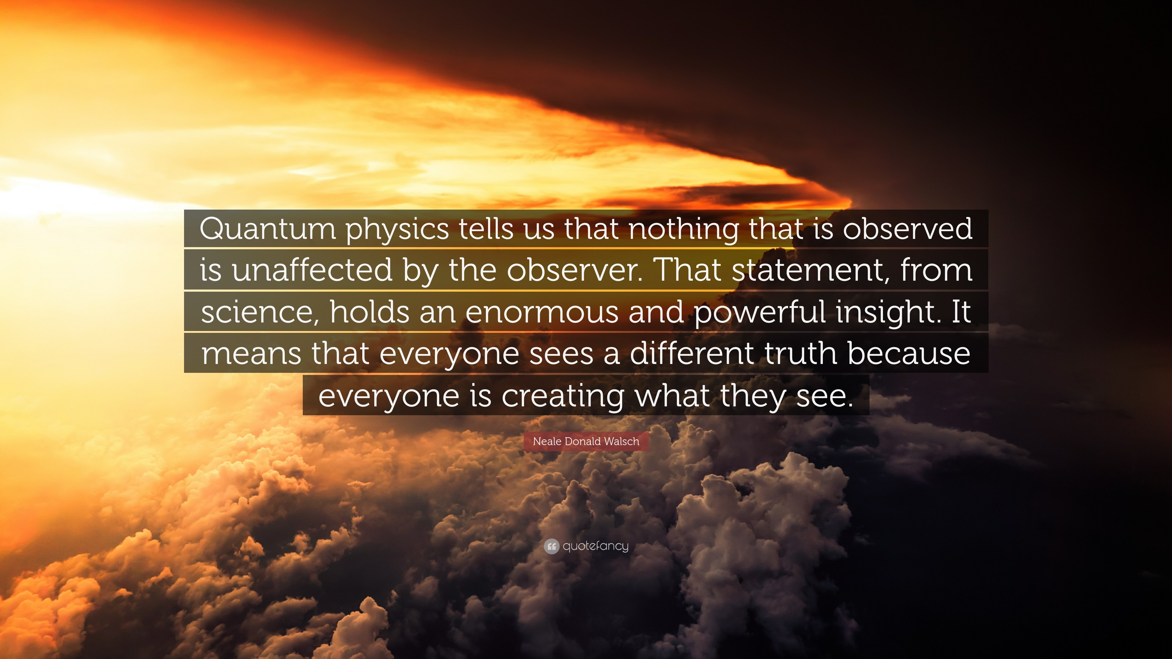 """Law Of Attraction Quotes: """"Quantum physics tells us that nothing that is  observed is"""