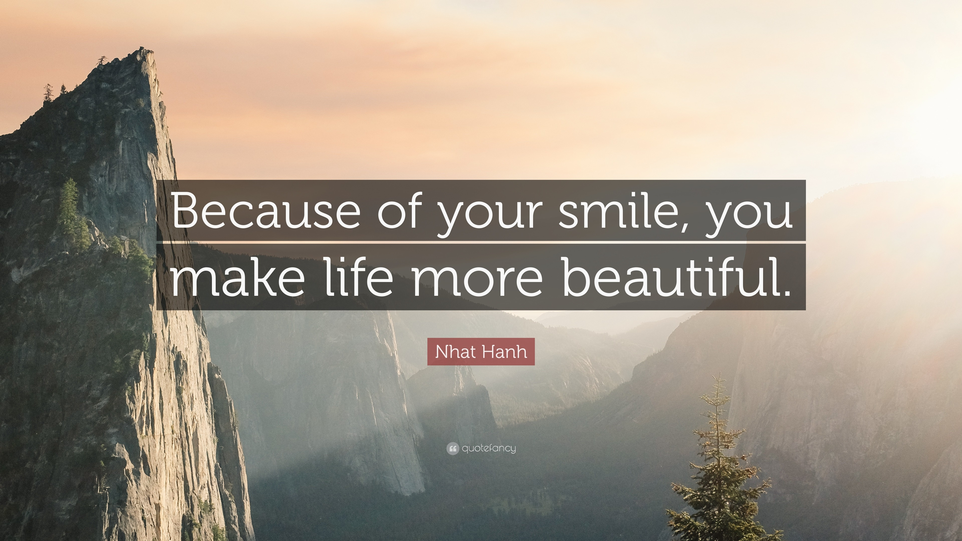 """Smile Quotes: """"Because of your smile, you make life more beautiful."""""""