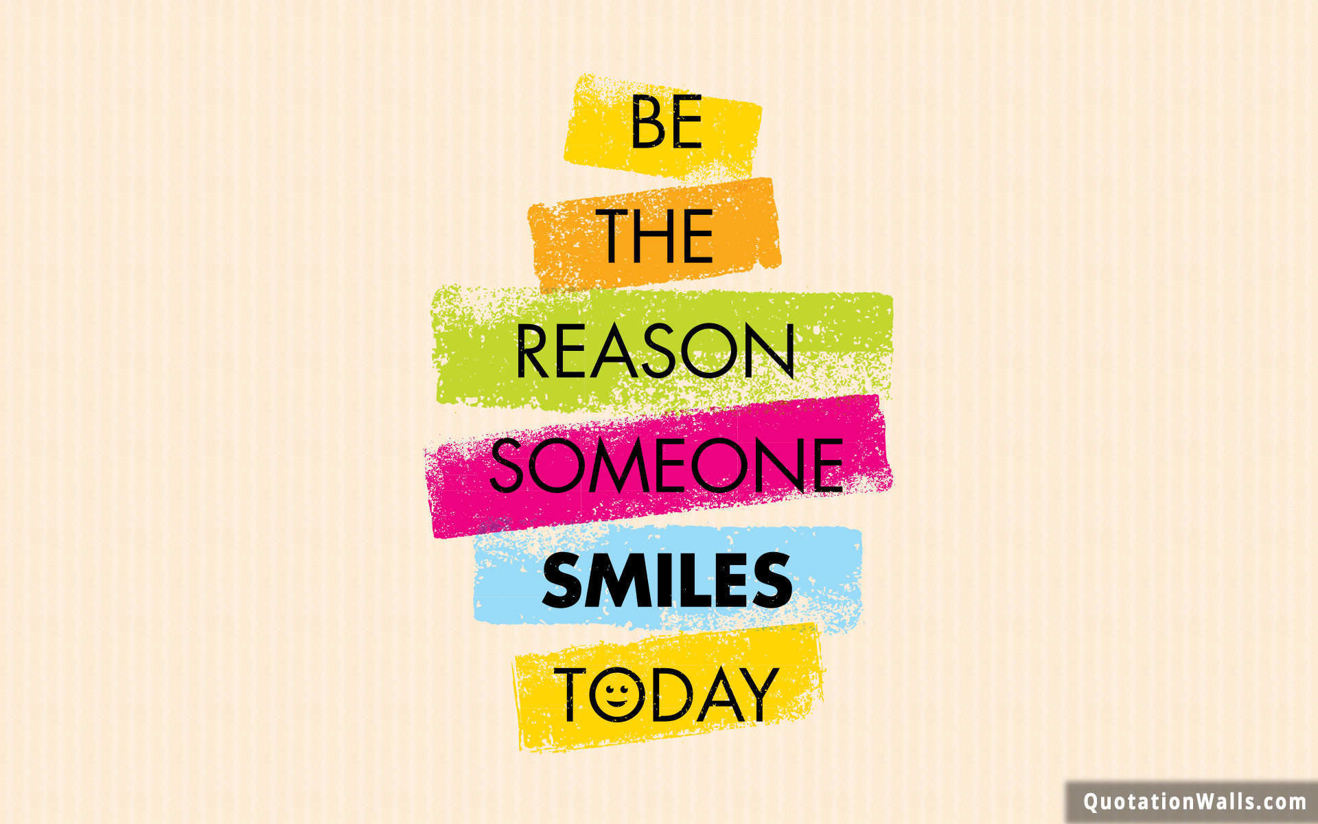 Be The Reason. Smile …