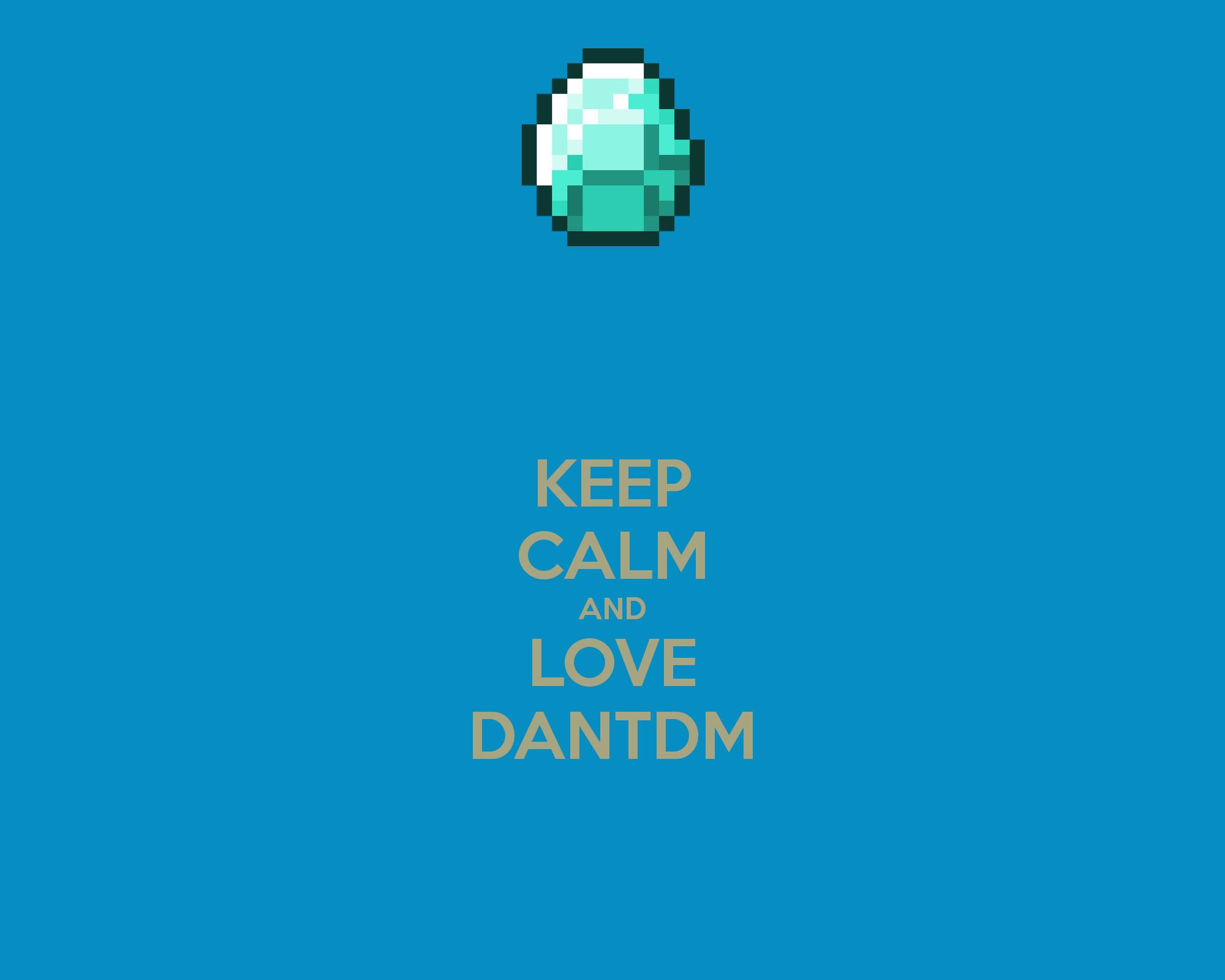 KEEP CALM AND LOVE DANTDM Poster | fjfjfjjfjfjjfjjf | Keep .