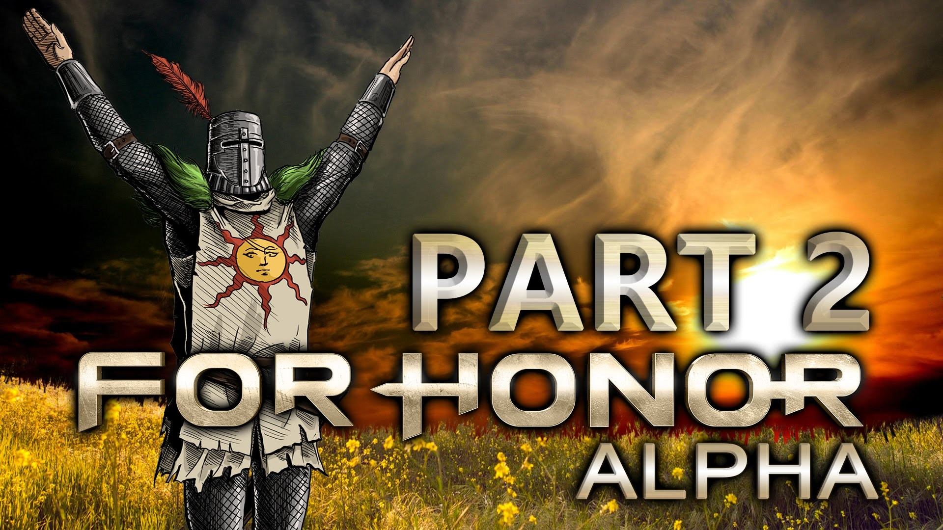 PRAISE THE SUN! Playing as Solaire!   For Honor (Alpha) Gameplay Part 02