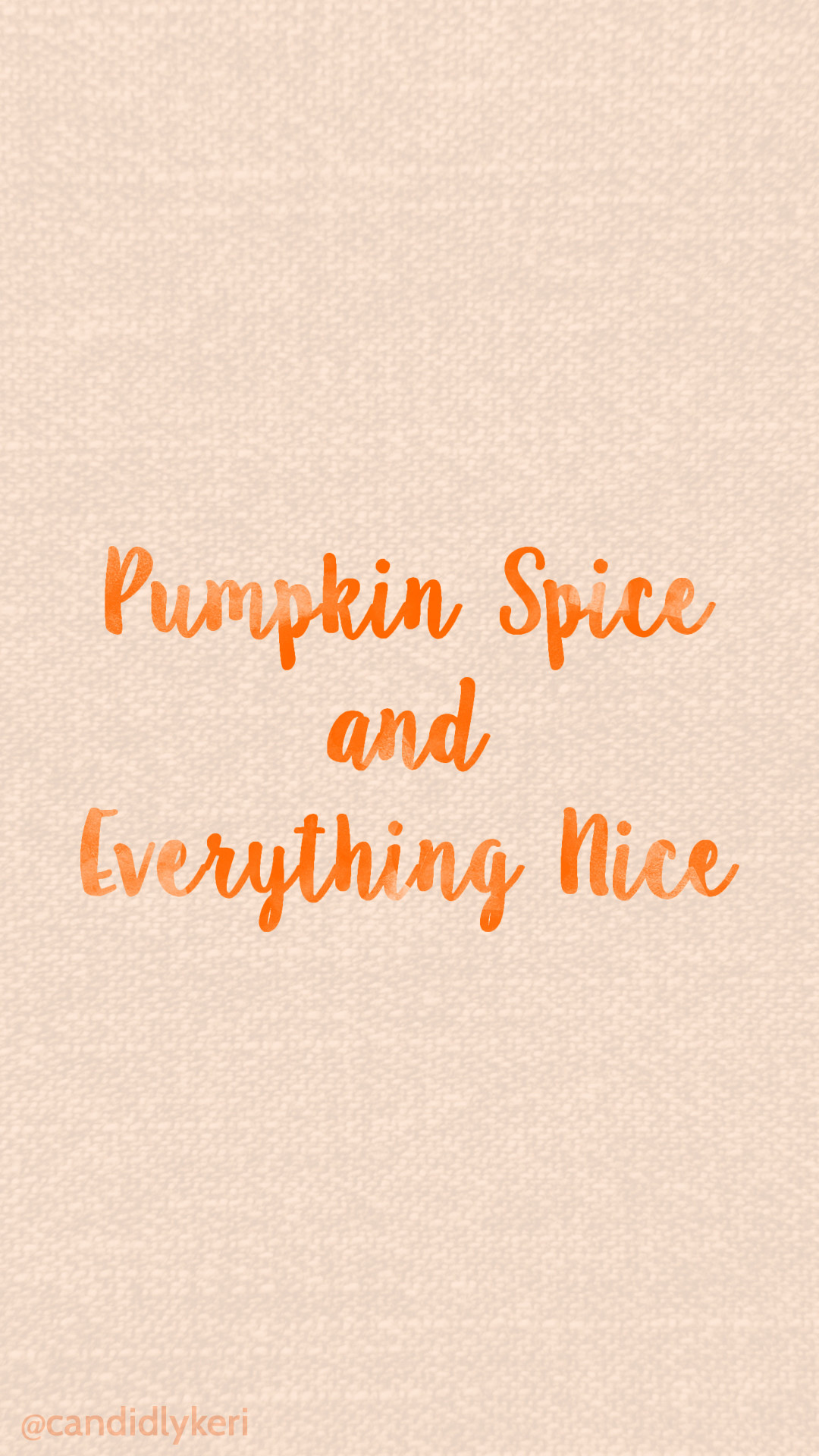 Pumpkin Spice and Everything nice canvas background cute orange watercolor  2016 wallpaper you can download for